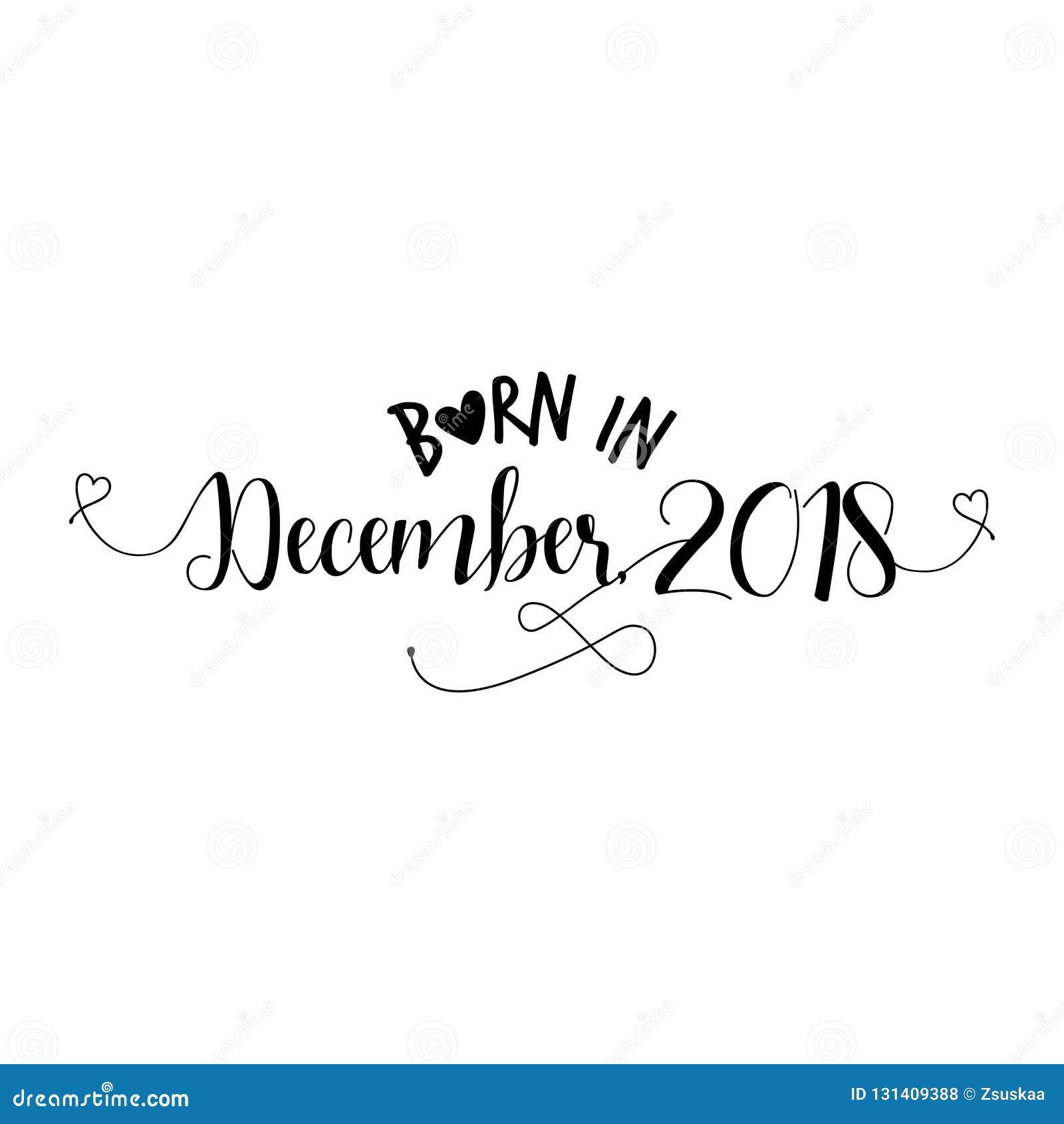 Born in December 2018 - Nursery vector illustration.