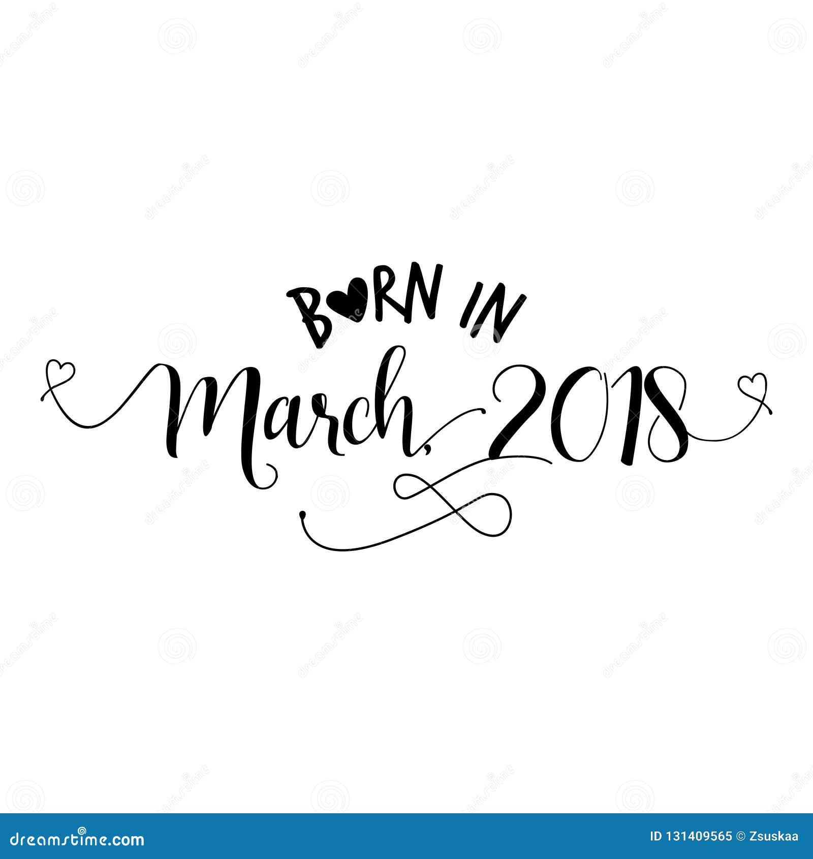 Born in March 2018 - Nursery vector illustration.