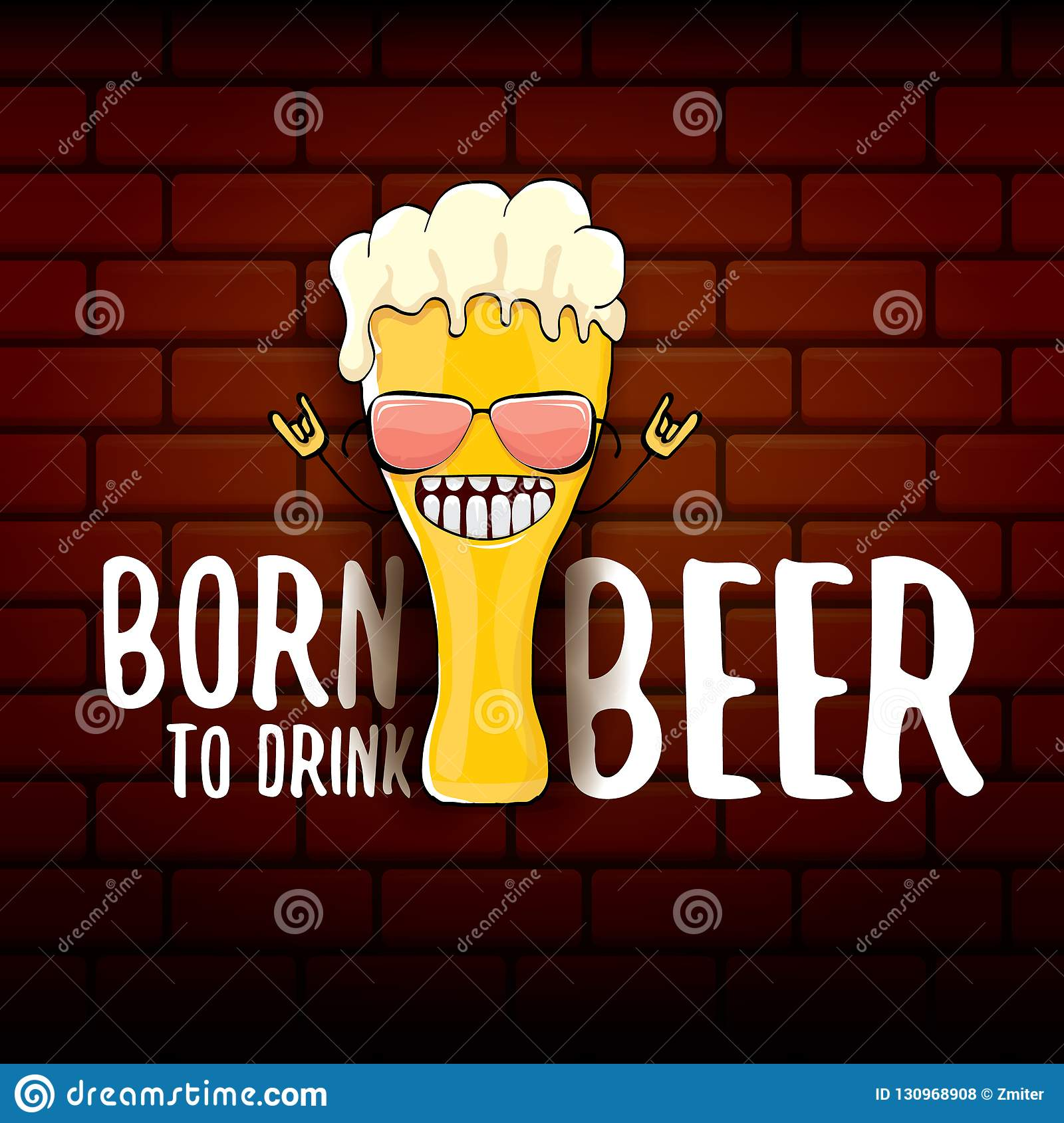 Born to drink beer vector concept print illustration or summer poster. vector funky beer character with funny slogan for