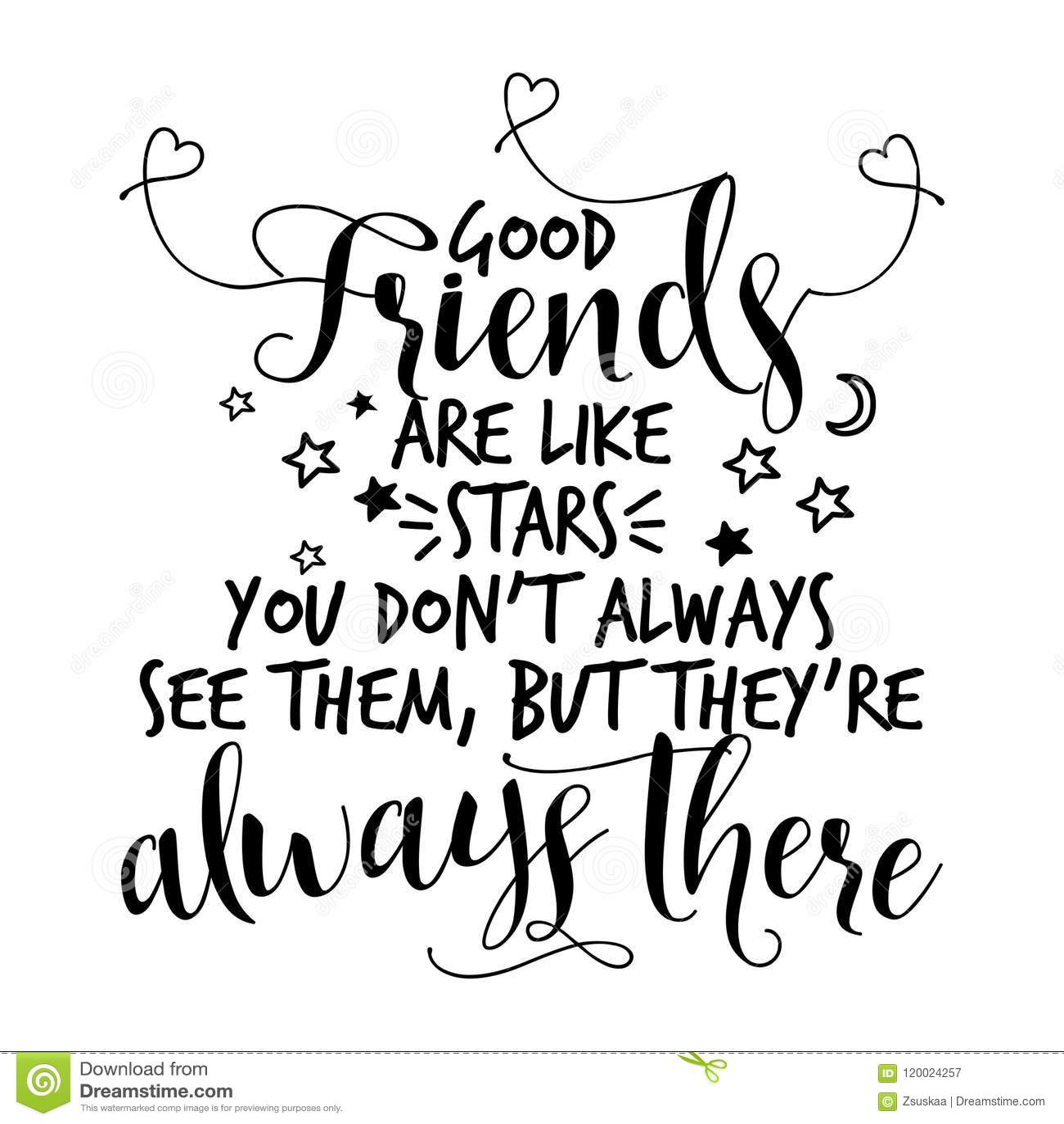 Bra vänner är som stjärnor, ser du universitetslärare` t alltid dem, men dem beträffande ` alltid där