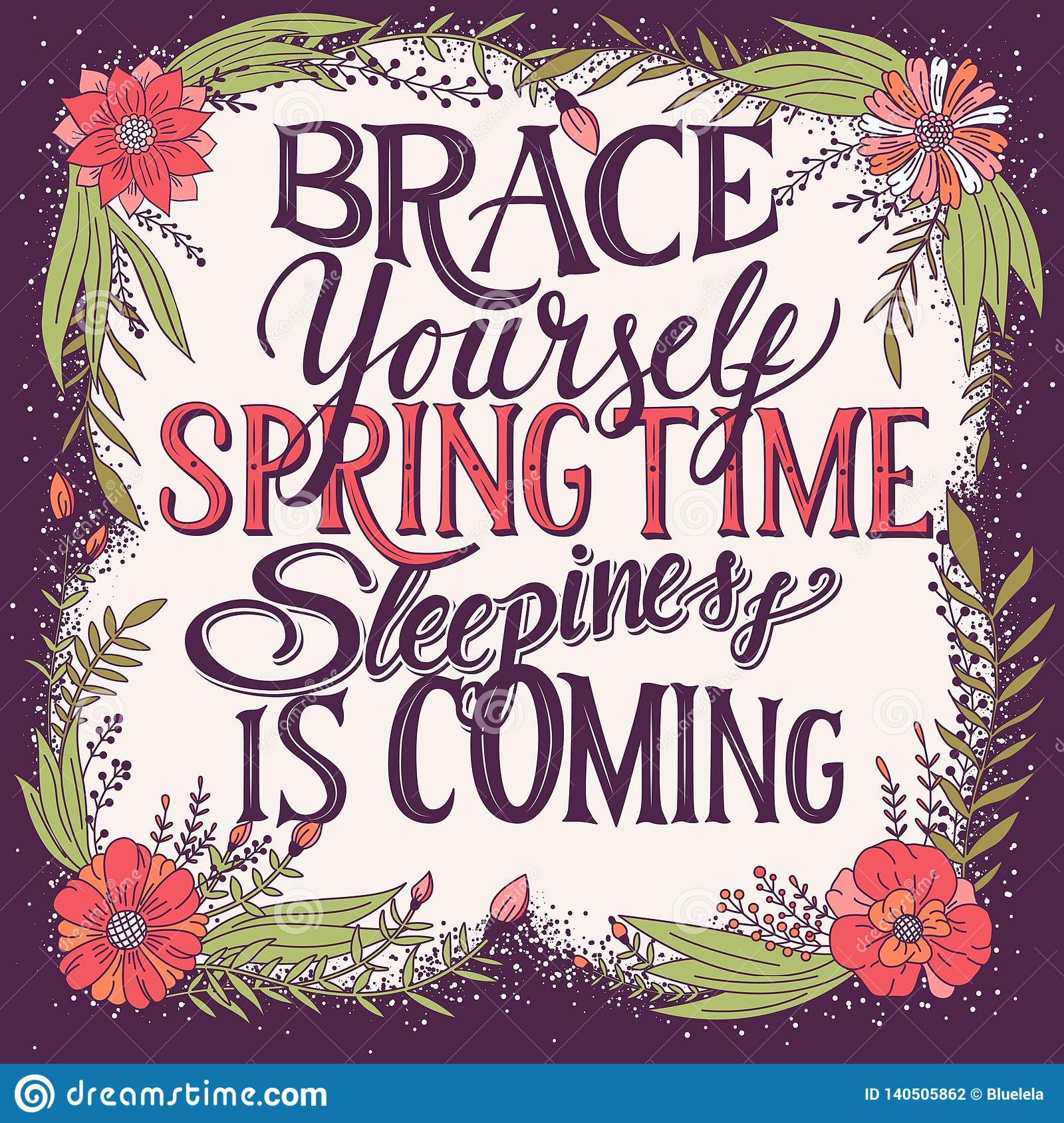Brace yourself spring time sleepiness is coming, hand lettering typography modern poster design