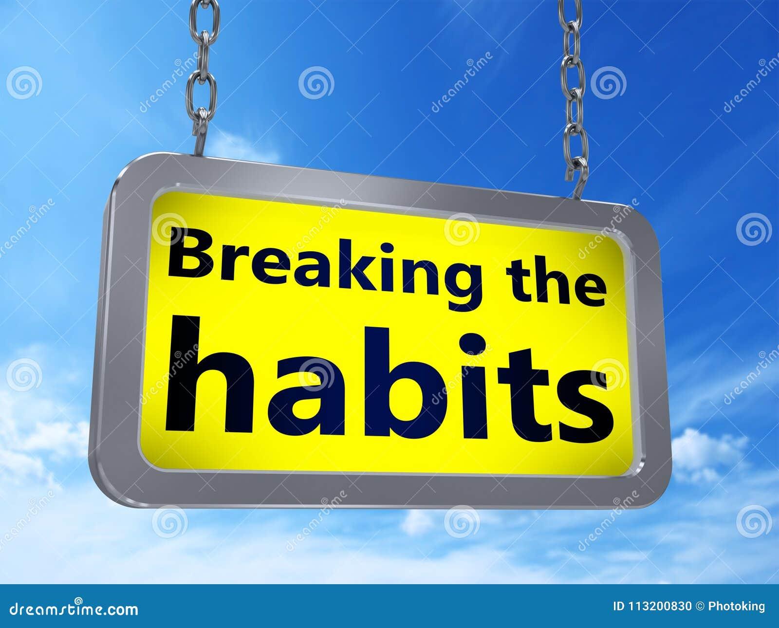 Brechen der Gewohnheiten auf Anschlagtafel