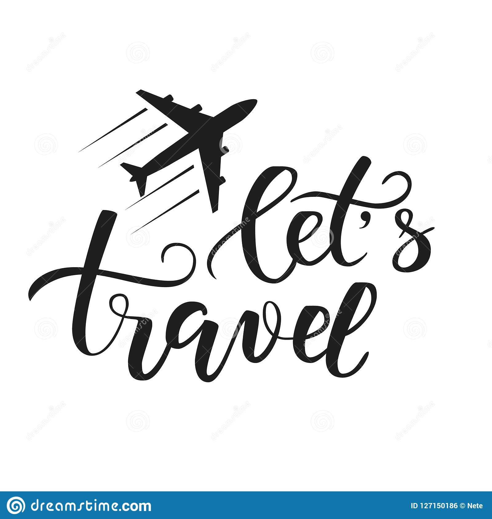 Brush Calligraphy Travel Stock Vector Illustration Of Lets 127150186