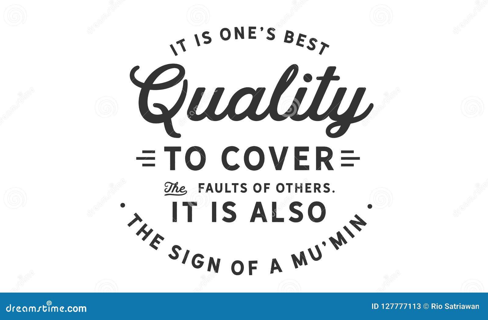 C est la meilleure qualité d one's pour couvrir les défauts d autres