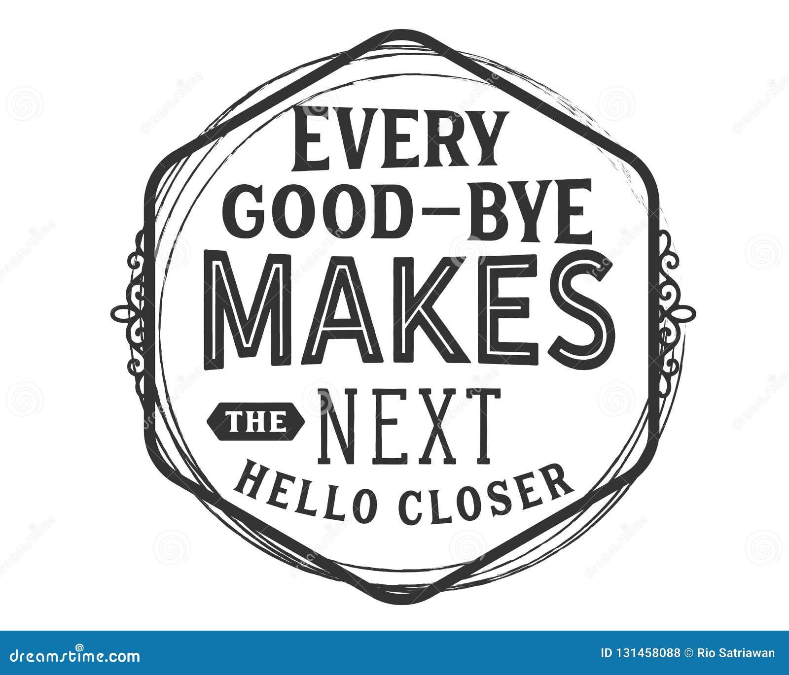 Cada adeus faz o olá! seguinte mais próximo