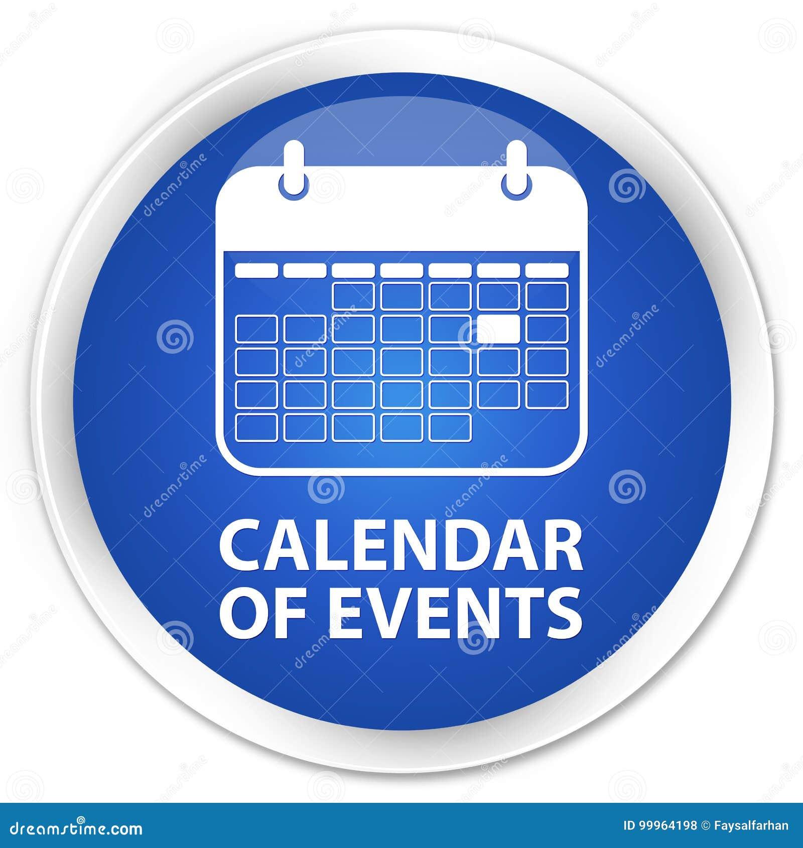 Event Calendar Illustration : Calendar of events premium blue round button stock
