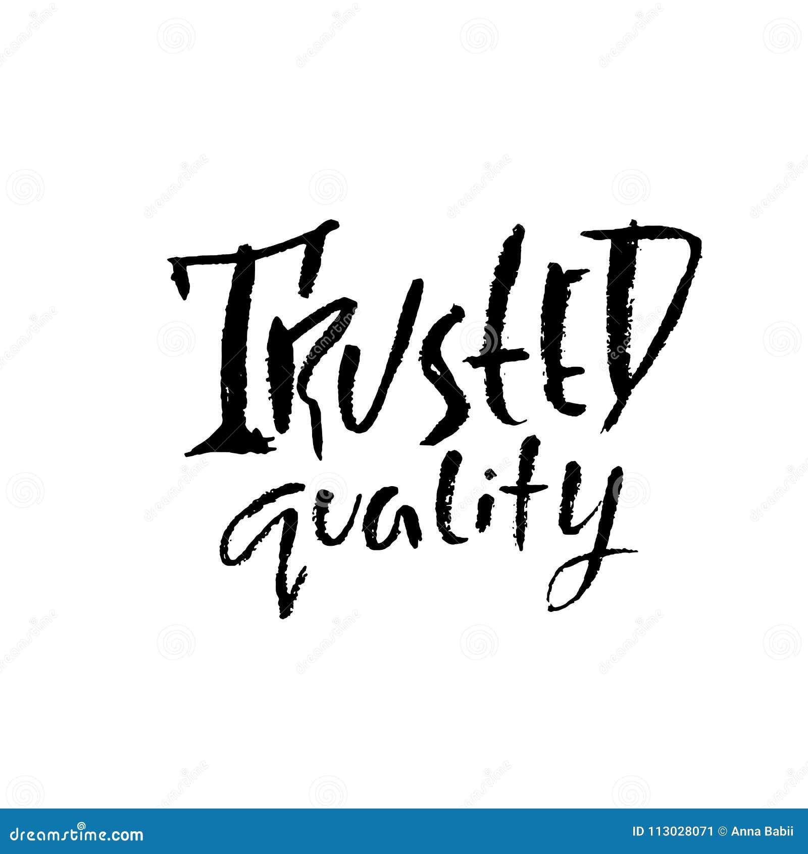 Calidad de confianza Letras manuscritas de la tinta Moderno seque la caligrafía del cepillo Diseño del cartel de la tipografía Il