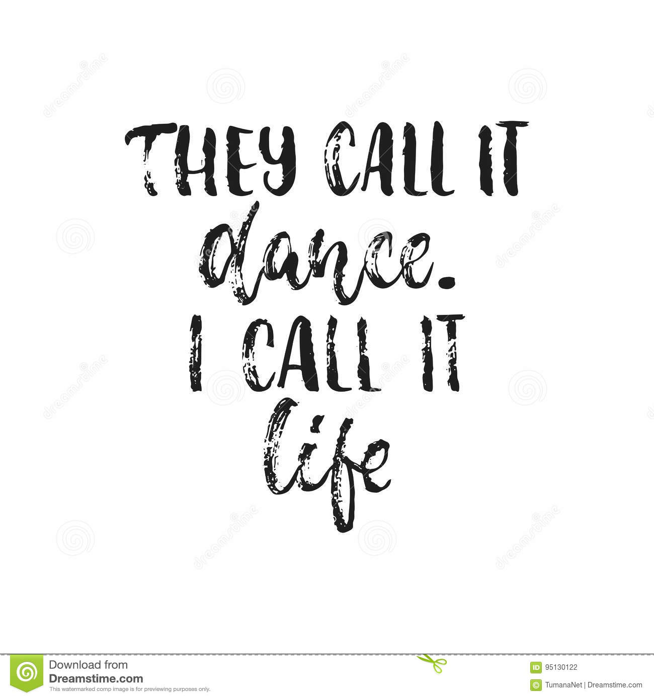 Dance Is Life Quotes They Call It Dancei Call It Life Hand Drawn Dancing Lettering