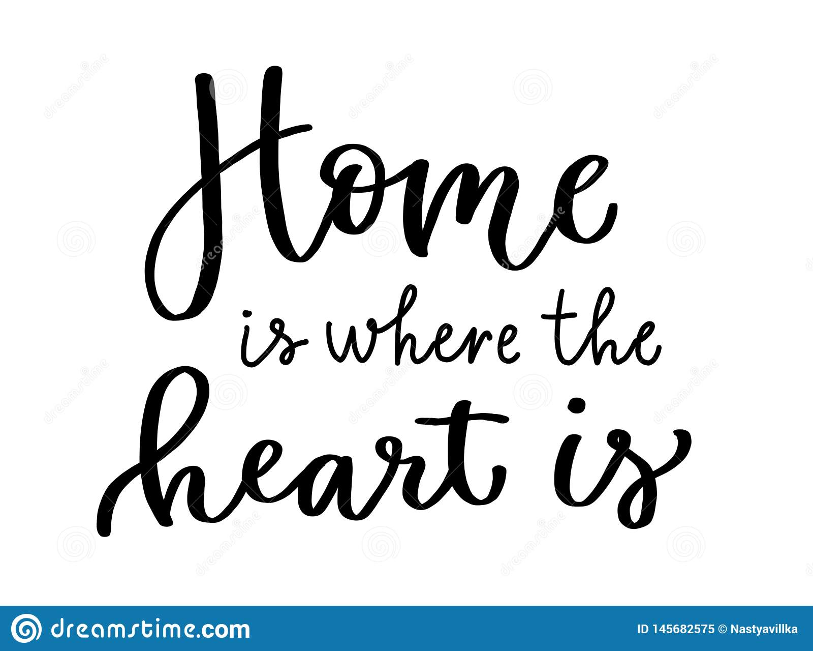 Calligraphic inscription Home is where the heart is where the heart is. Lettering in black.