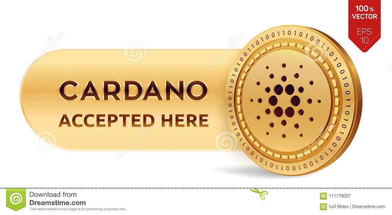 Cardano accepted sign emblem. 3D isometric Physical coin with frame and text Accepted Here. Cryptocurrency. Golden coin with Carda