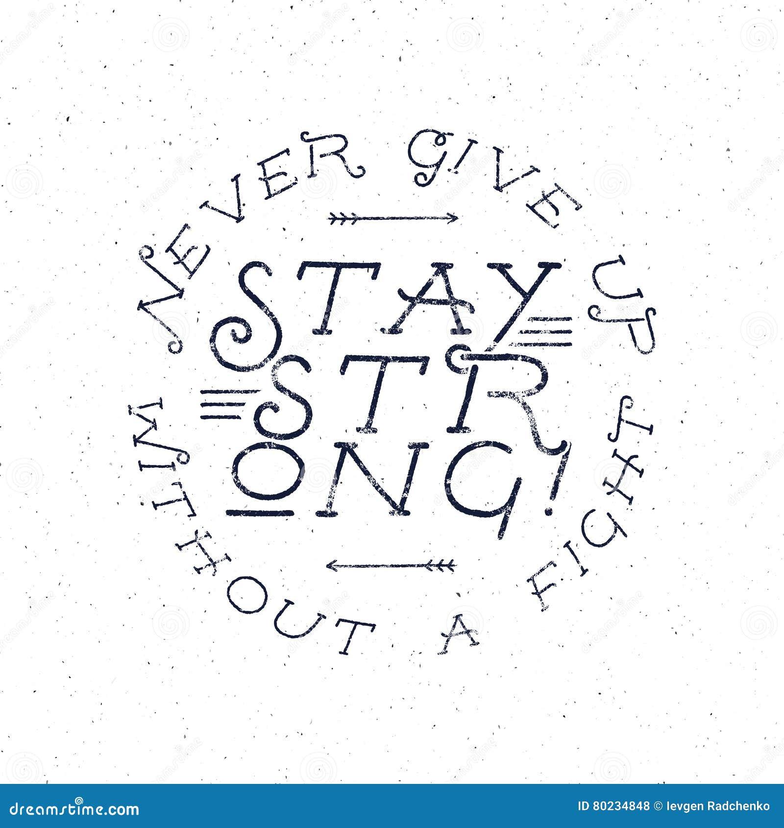 Cartaz inspirado das citações da tipografia do giz Texto da motivação - nunca dê acima sem uma luta, estada forte com grunge