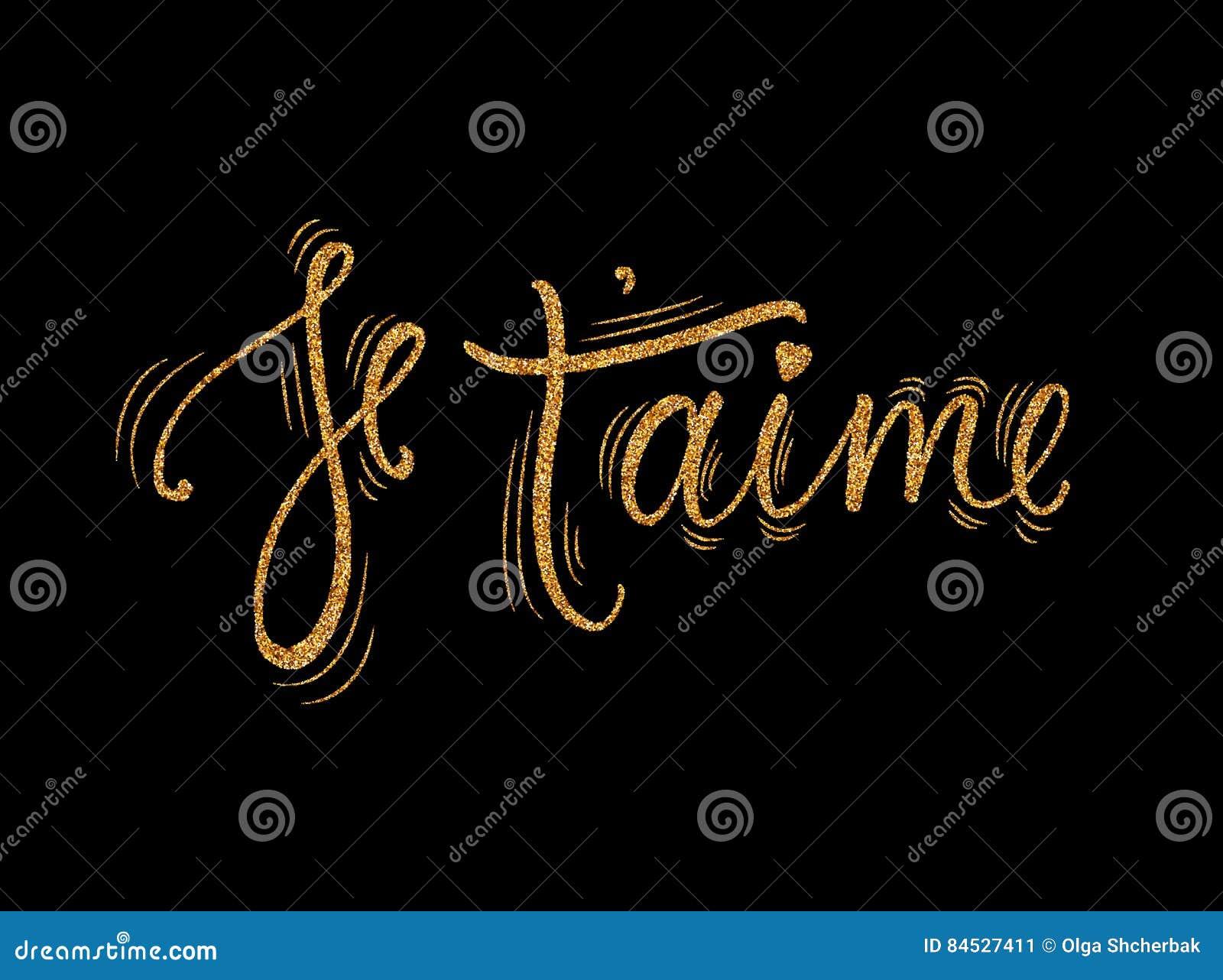 Carte d aime de ` de Je t avec l effet d or de scintillement Je t aime en français Calligraphie moderne de brosse Expression heur