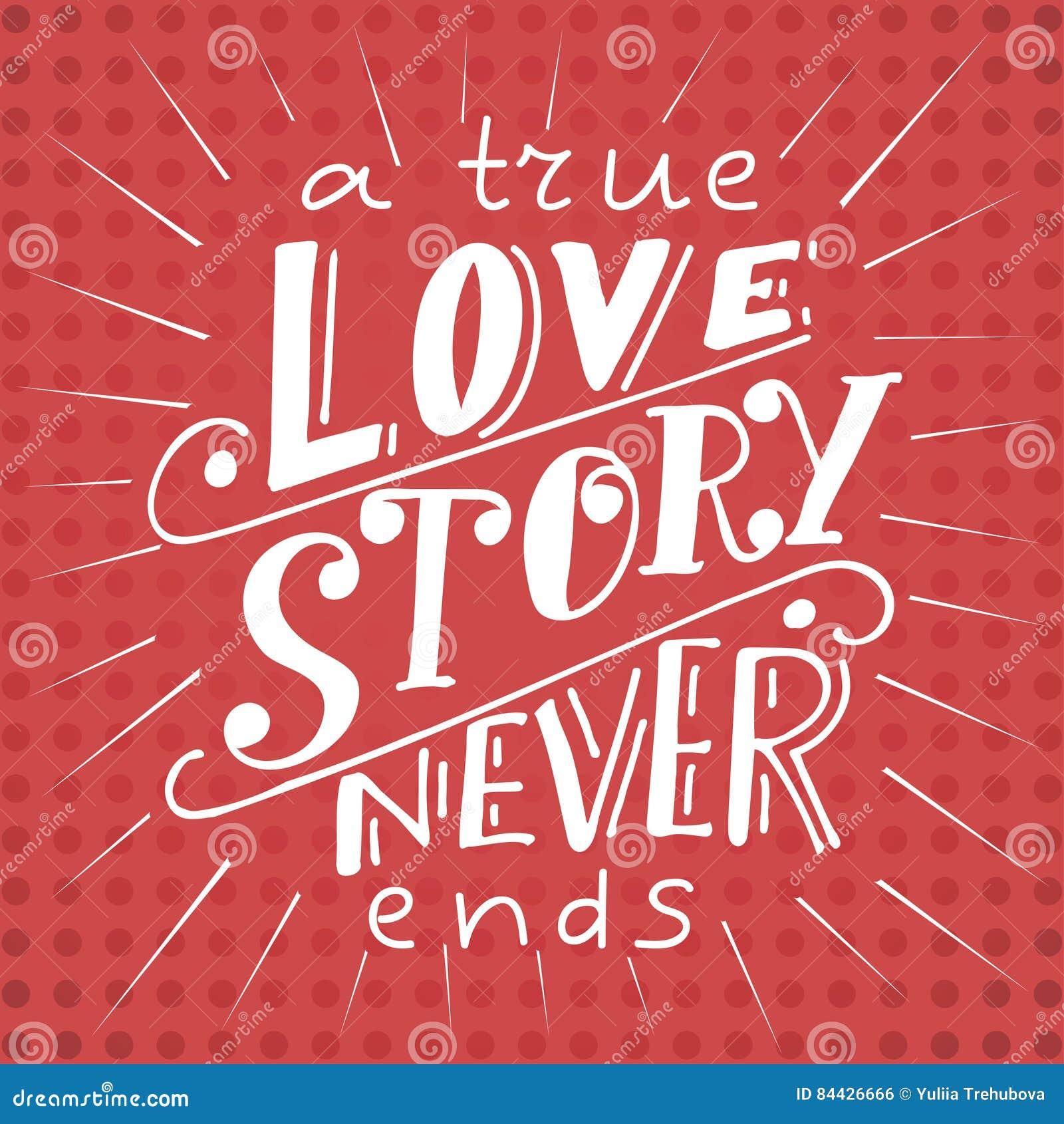 Cartel del vector con cita dulce Letras dibujadas mano para el diseño de tarjeta fondo romántico Una historia de amor verdadera n