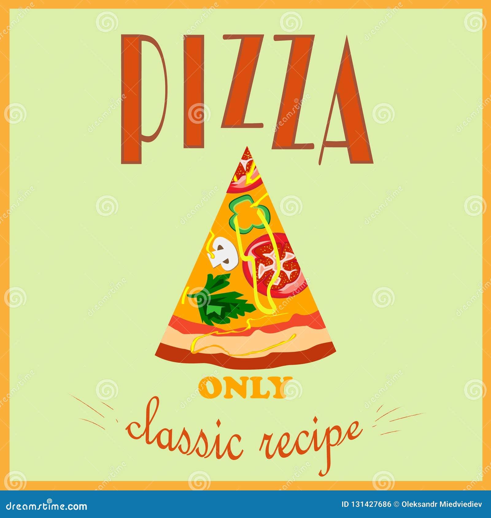 Cartel retro del estilo Publicidad de la pizza Solamente una receta clásica