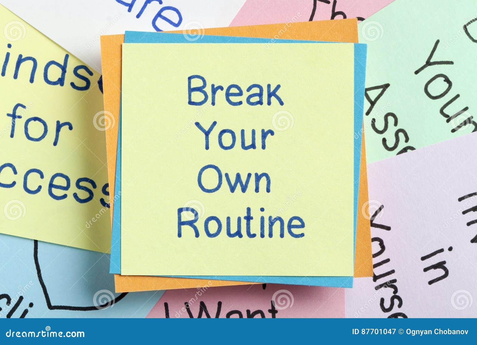 Cassez votre propre routine