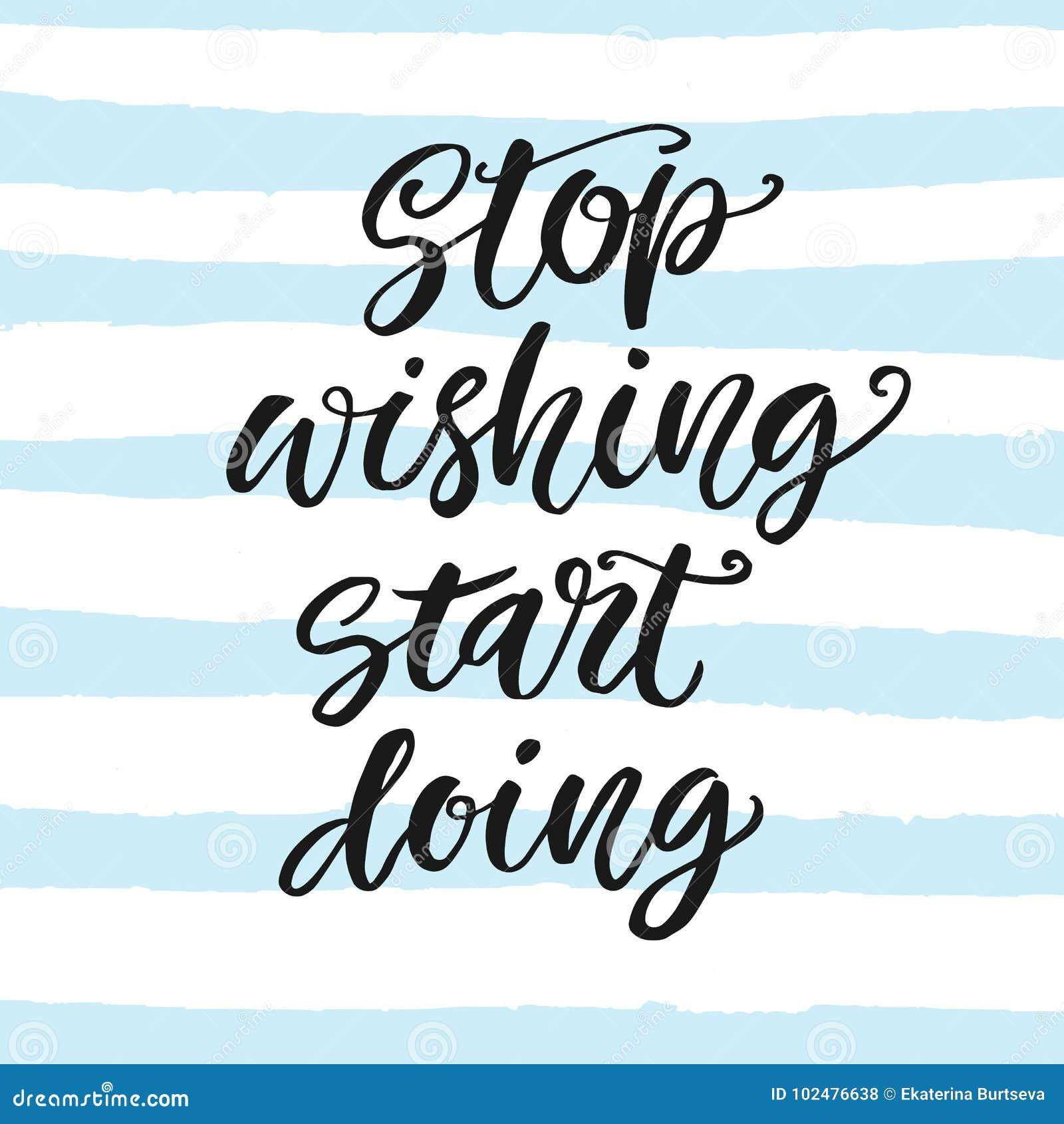 Cessez de souhaiter, commencez à faire Affiche de motivation