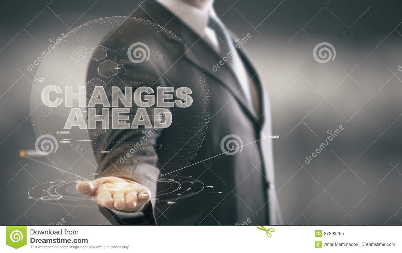 Changes Ahead Businessman Holding in Hand New technologies