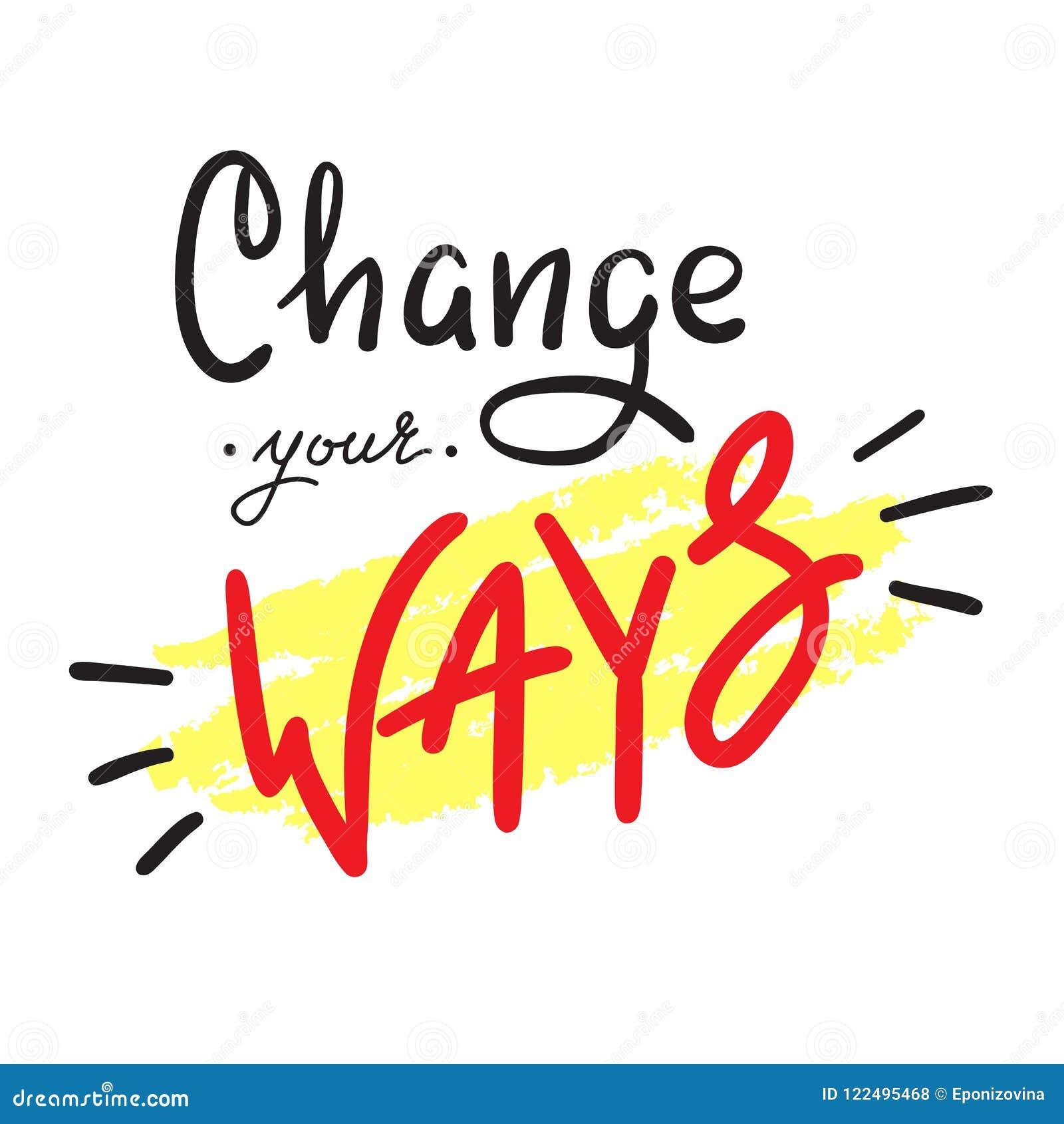 Changez vos manières - simples inspirez et citation de motivation