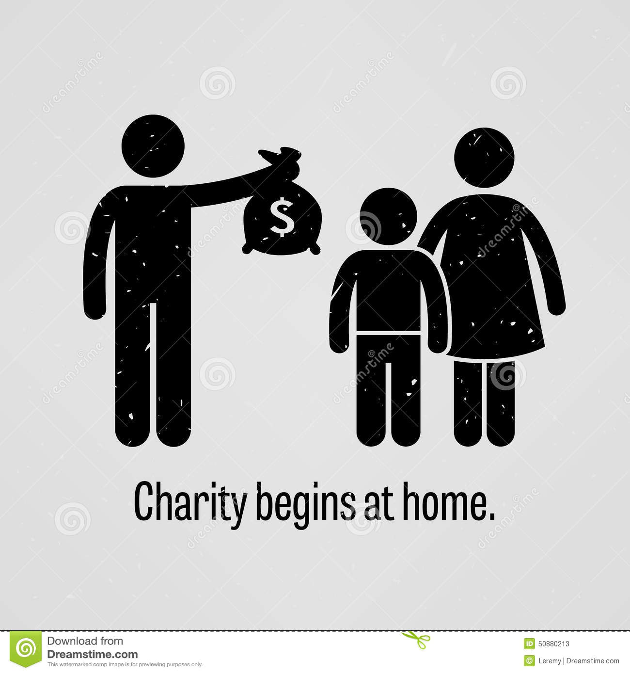 charity begins at home Charity begins at home means that we should care for those around us first and foremost it is our responsibility to assist and take care of our parents, brothers, sisters, husband, wife, children and everyone who are closely related or associated to us this proverb means that kindness starts with.