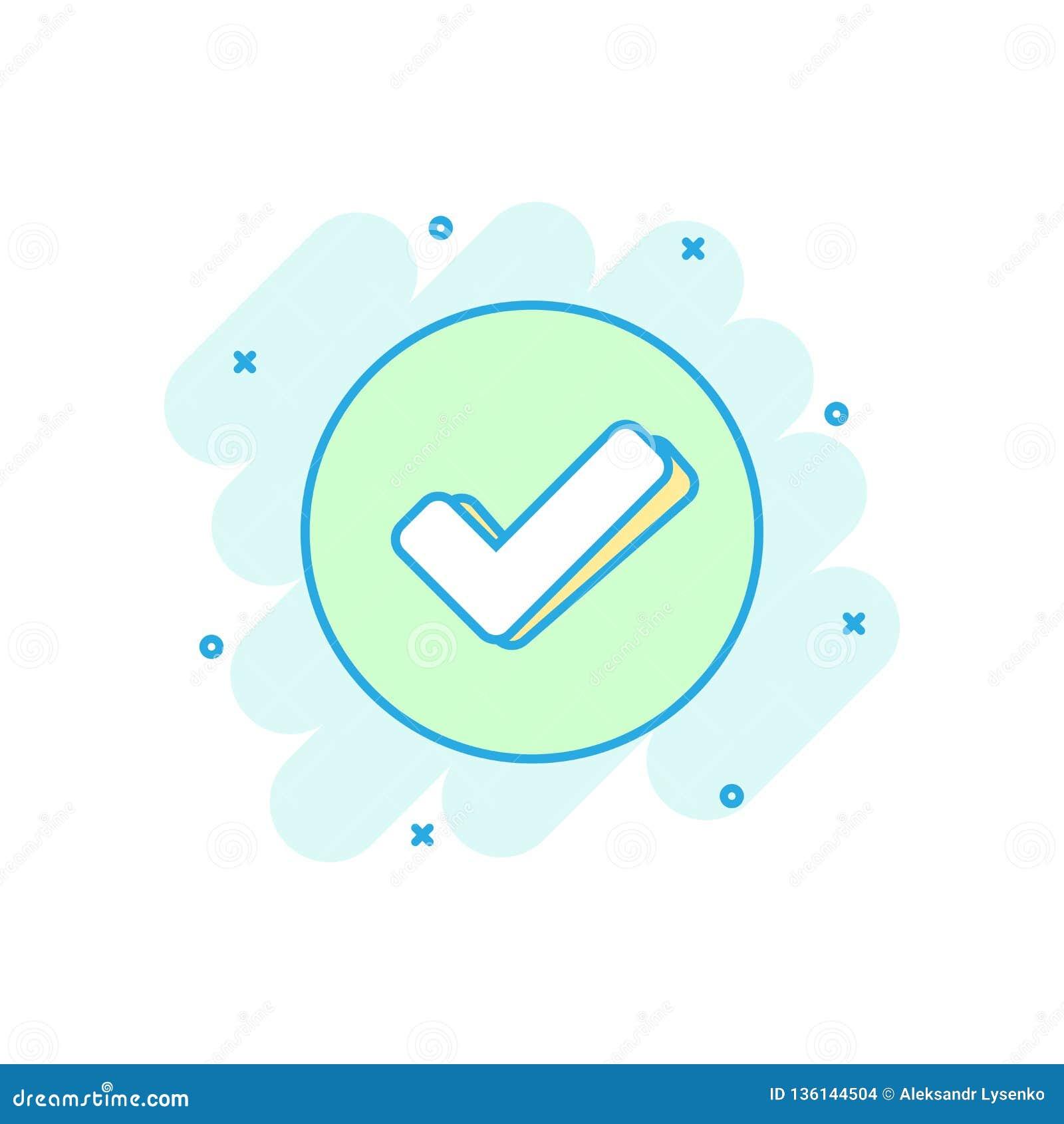 Check mark icon in comic style. Ok, accept vector cartoon illustration pictogram. Tick business concept splash effect