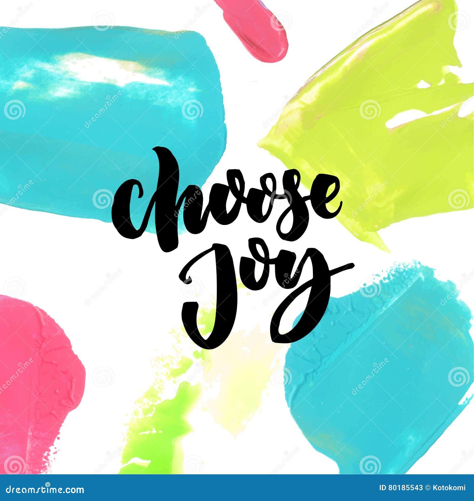 Choisissez La Joie Indiquant Au Fond Coloré De Peinture