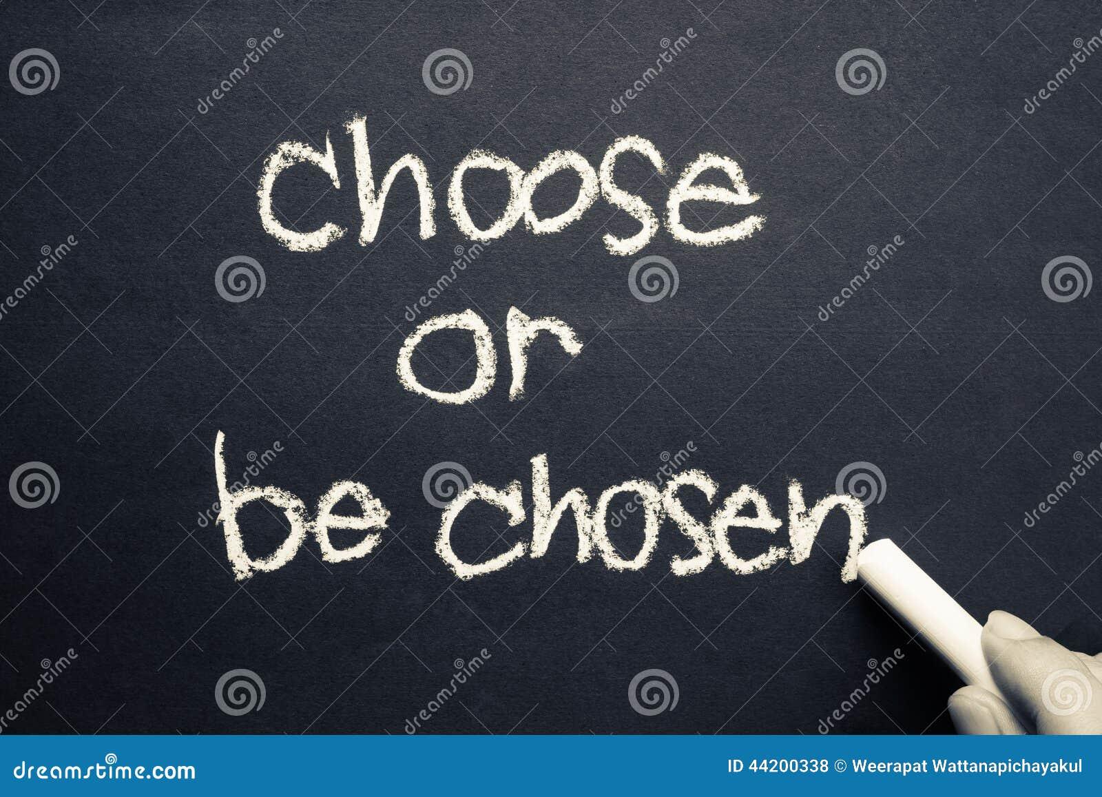 Choisissez ou soyez choisi