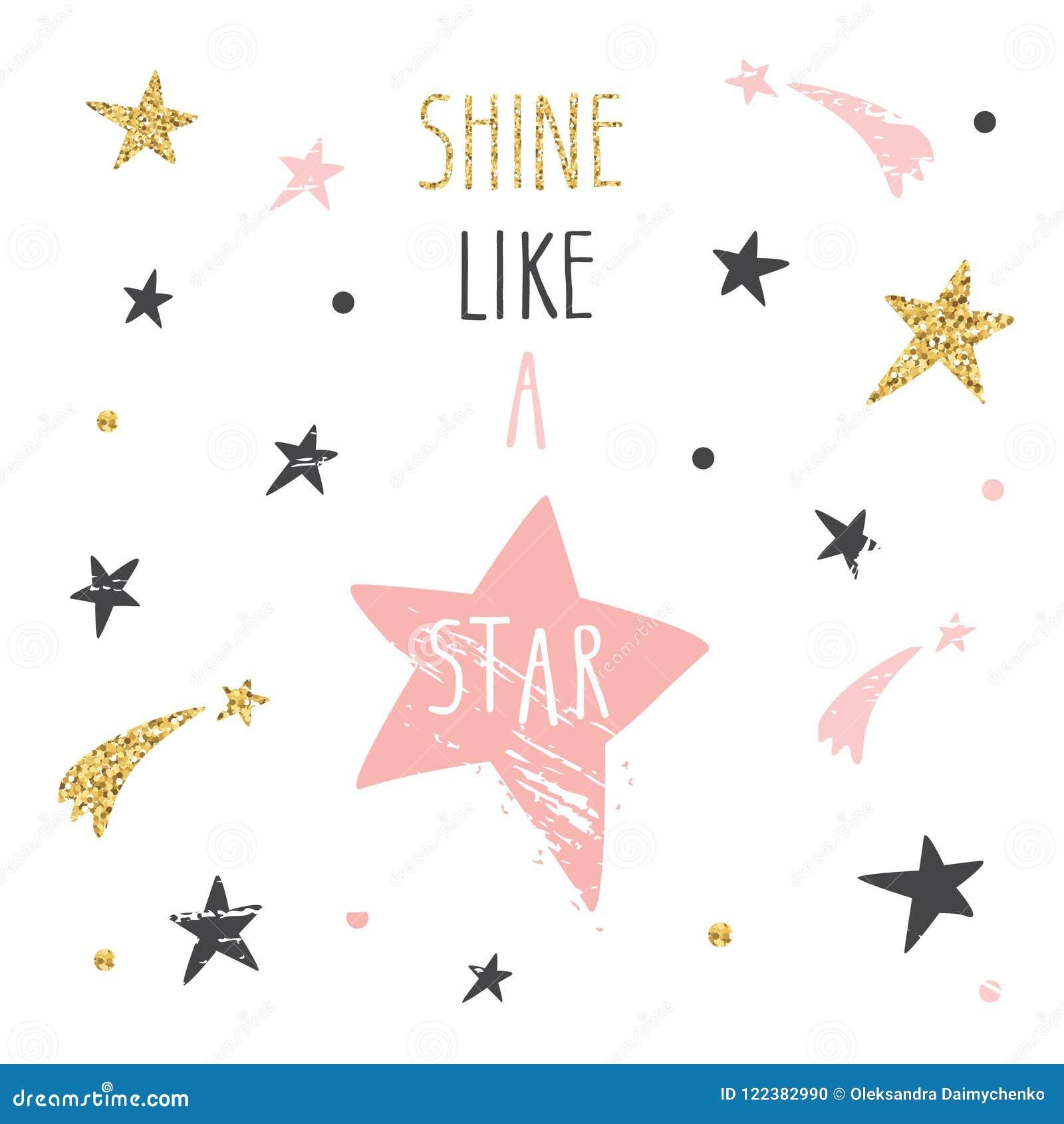 Citações escritas à mão inspiradas e inspiradores Brilho como uma estrela Ilustração engraçada bonito com brilho, rosa pastel e s