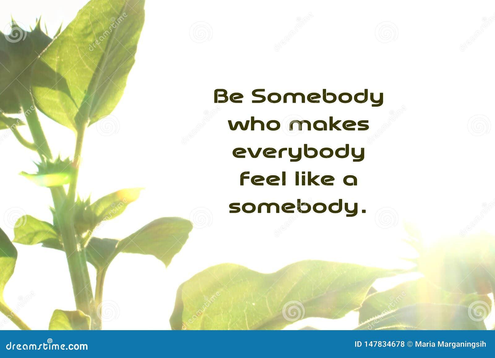 Citation de motivation inspir?e ?tre quelqu un qui incite tout le monde ? se sentir comme un quelqu un Avec le cadre naturel de f