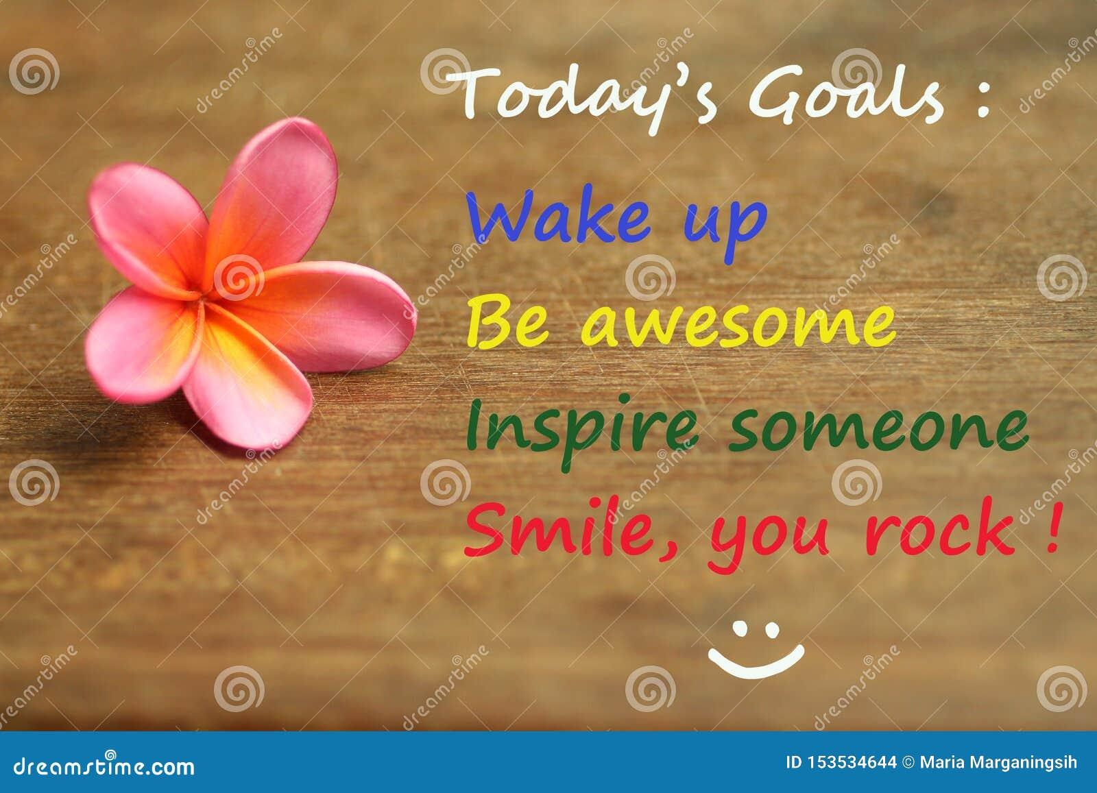 Citation de motivation inspirée - aujourd hui buts ; réveillez-vous, soyez impressionnant, inspirez quelqu un, sourire, vous basc
