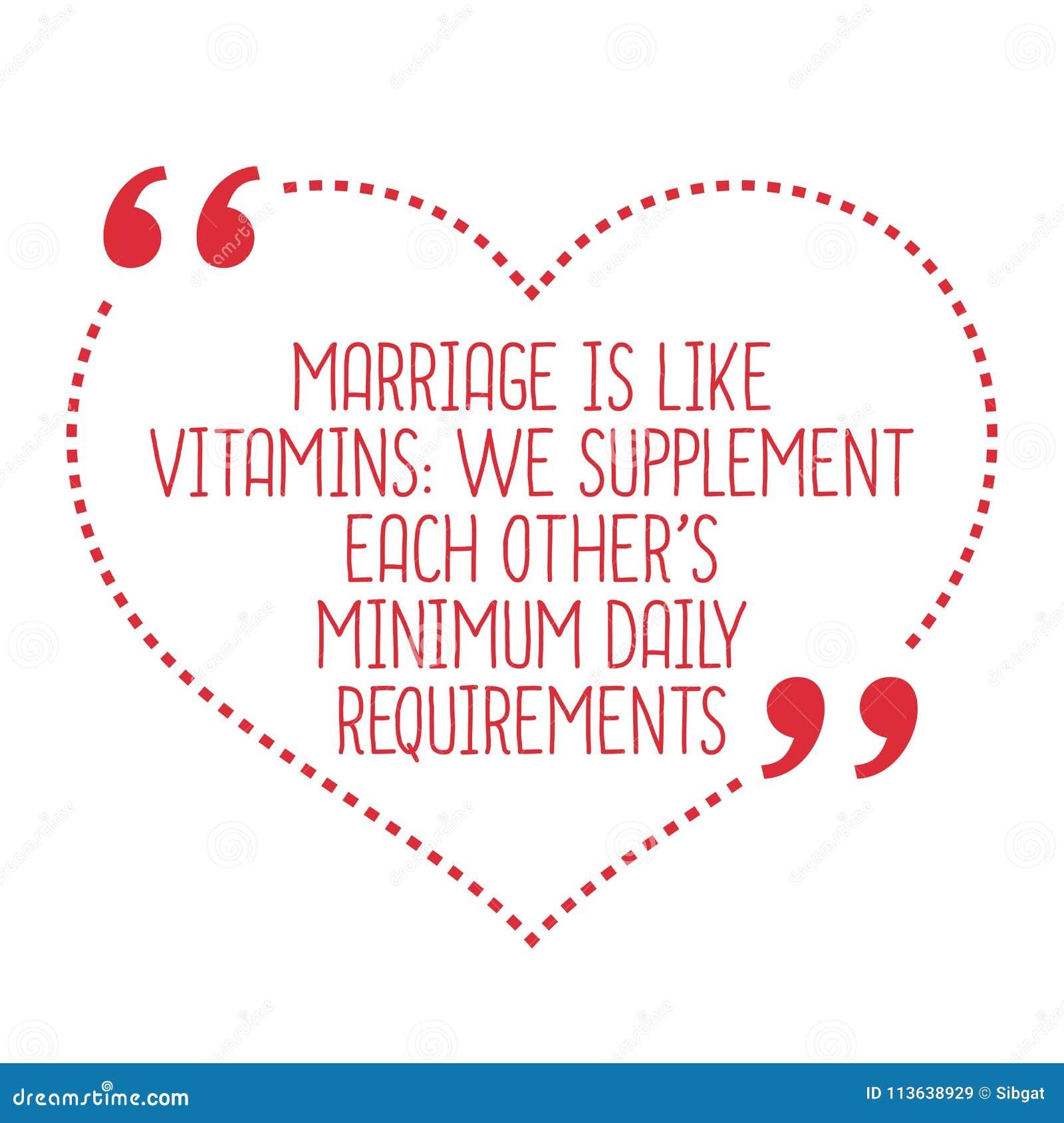Citation Drole D Amour Le Mariage Est Comme Des Vitamines