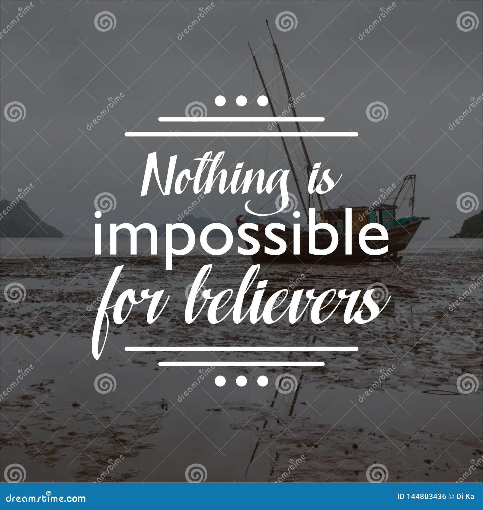 Citationstecken ingenting är omöjligt för troenden Inspirerande och motivational citationstecken och ordstävar om liv,