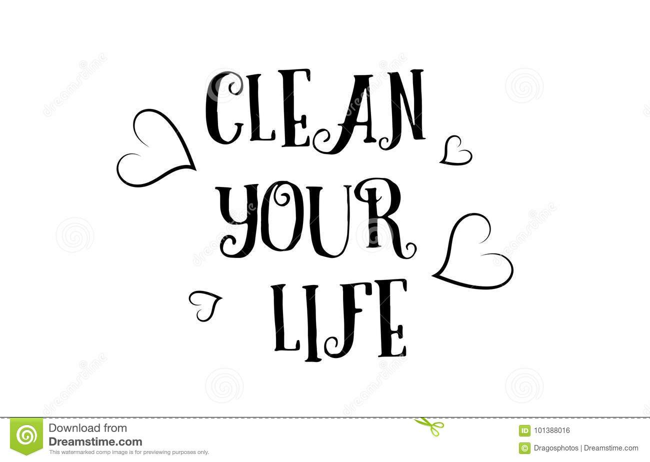 Clean Your Life Love Quote Logo Greeting Card Poster Design Stock
