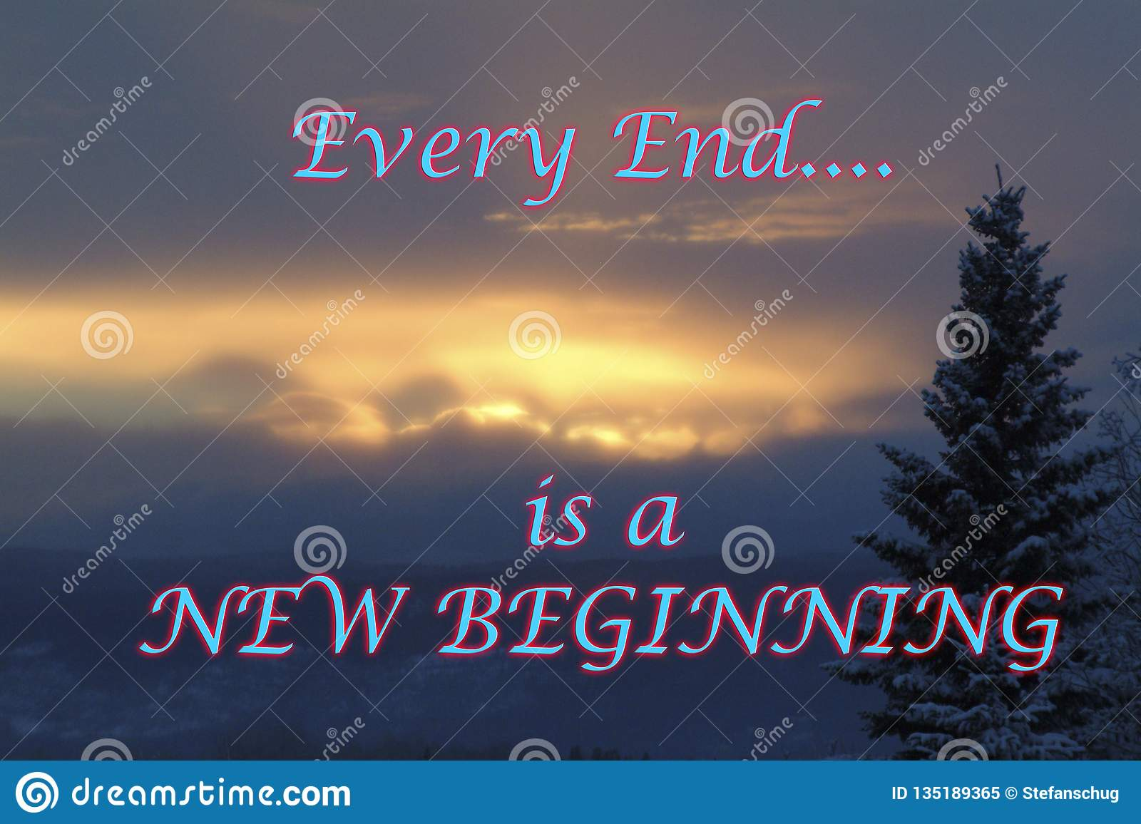 Every End Is A New Beginning Stock Image Image Of Wisdom Saying