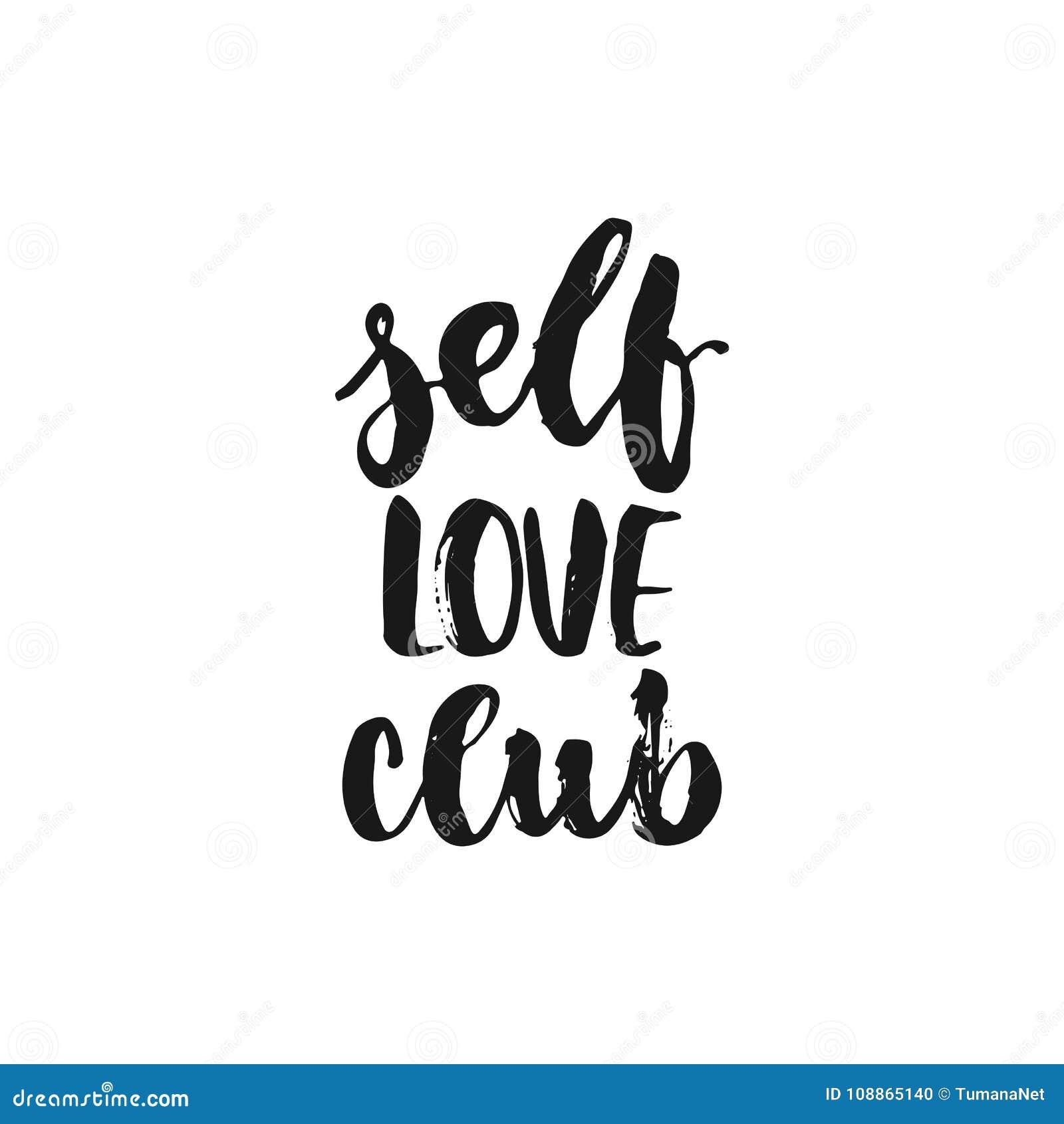 Club del amor del uno mismo - mano dibujada poniendo letras a la frase aislada en el fondo blanco Inscripción de la tinta del cep