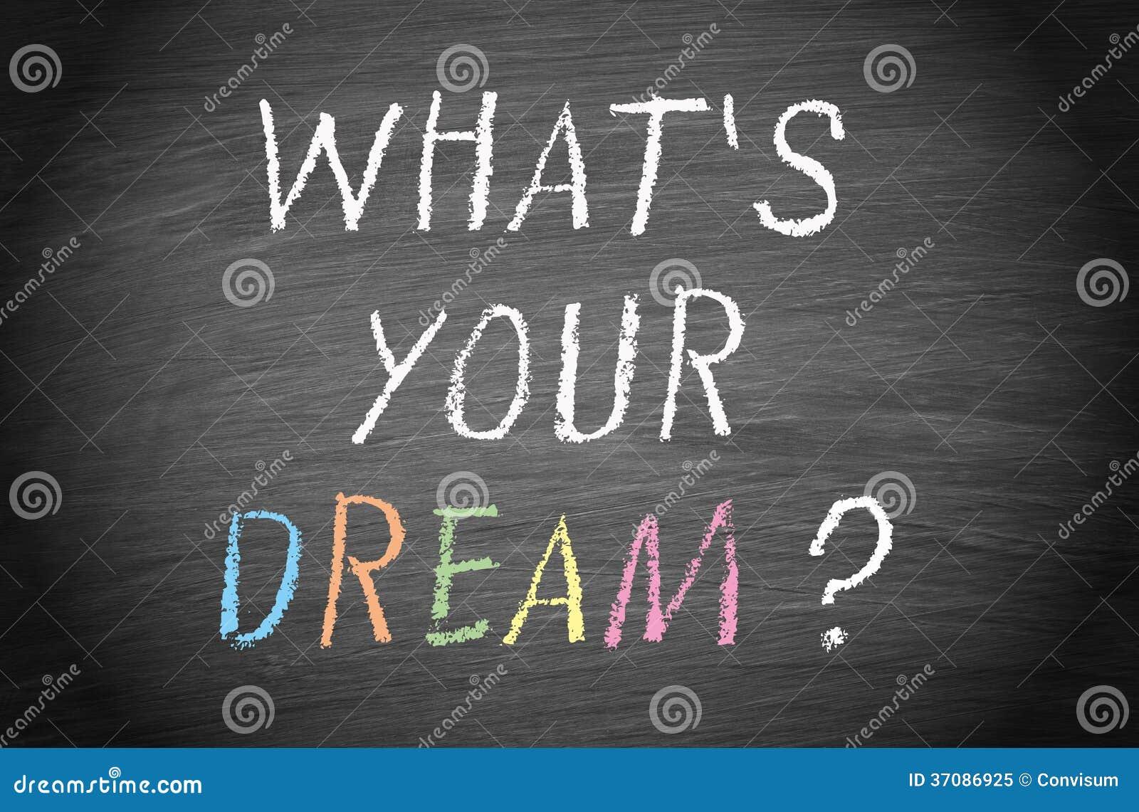 Download Co jest twój sen? obraz stock. Obraz złożonej z inspiracyjny - 37086925