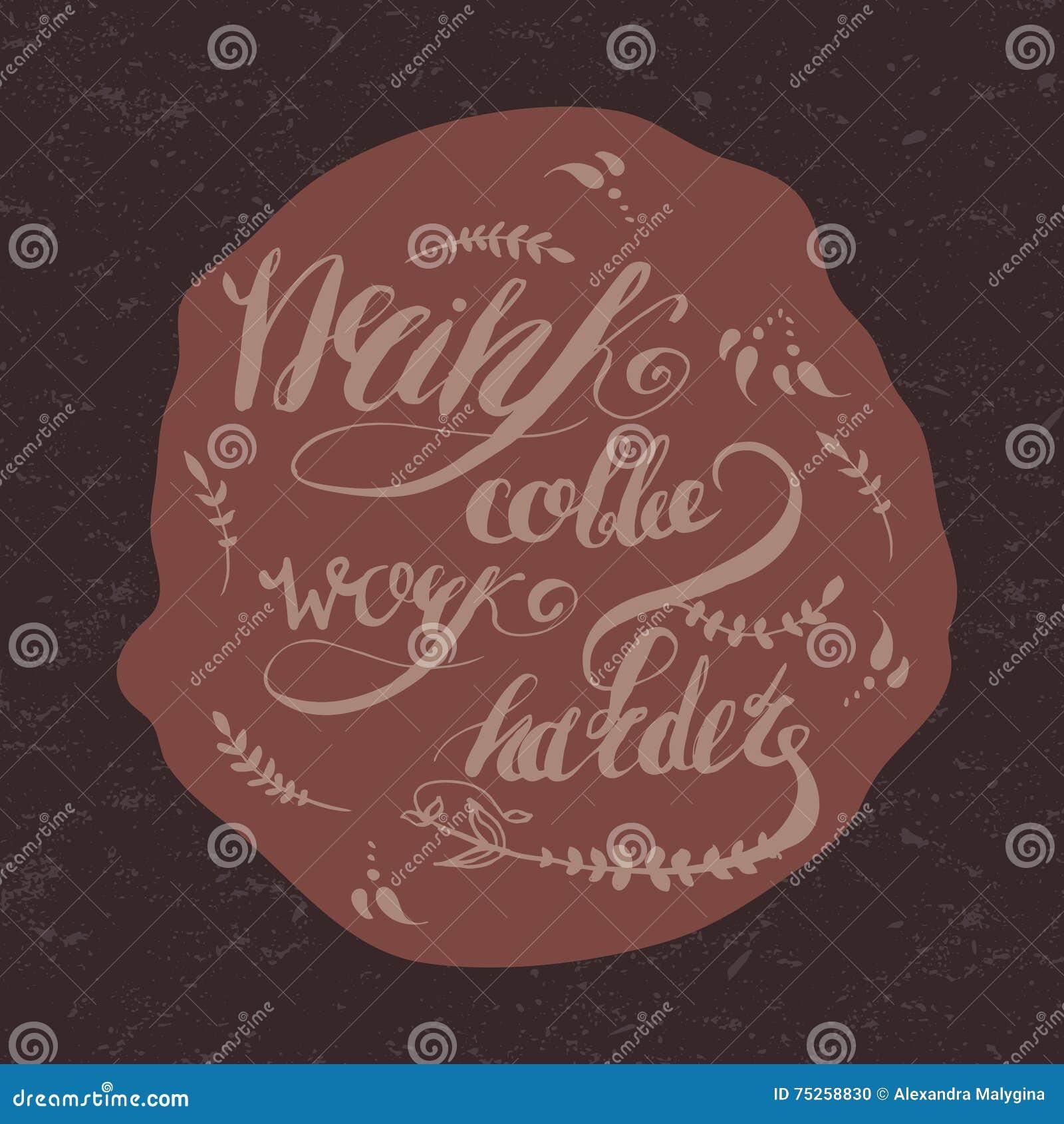 Coffe E Rotulação Desenhado à Mão Da Motivação Do Trabalho