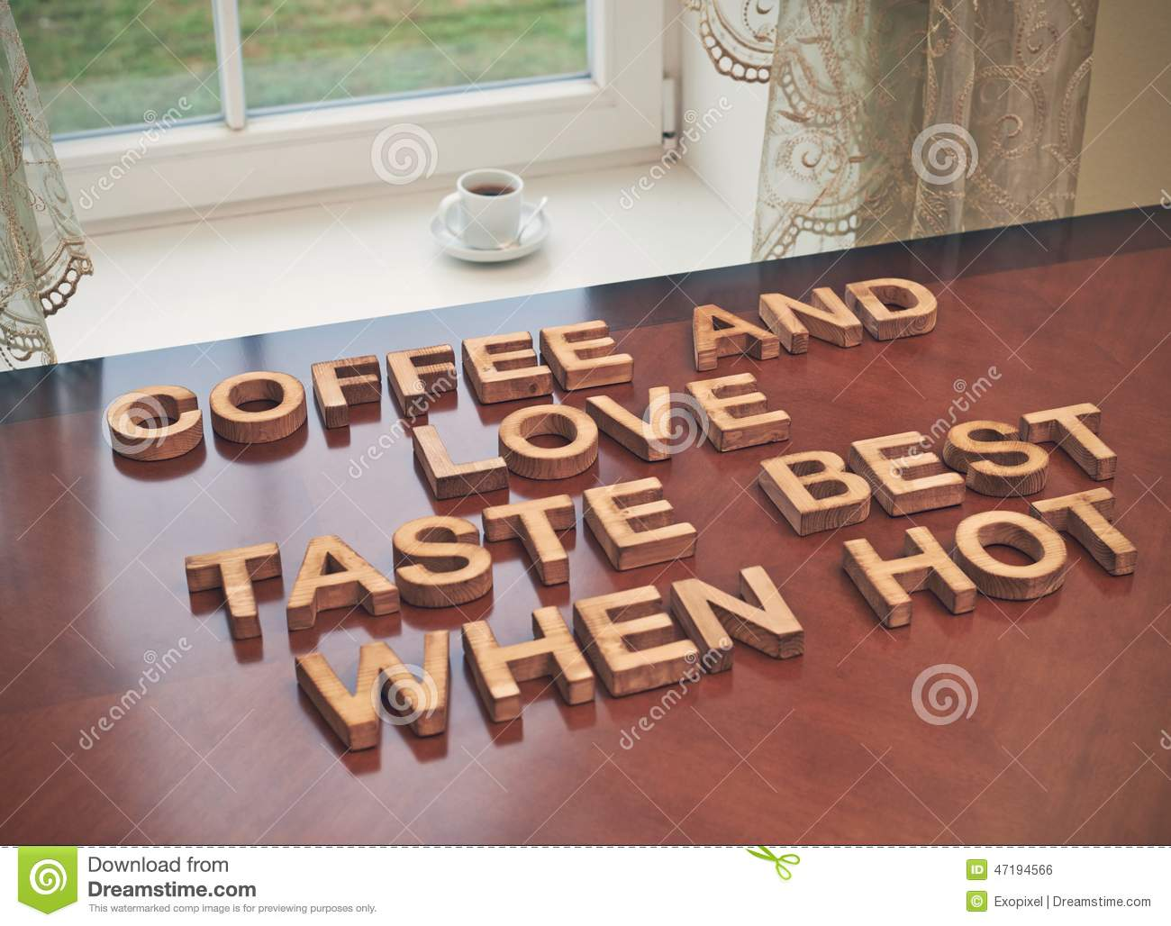 Coffee And Love Taste Best When Hot Stock Photo Image