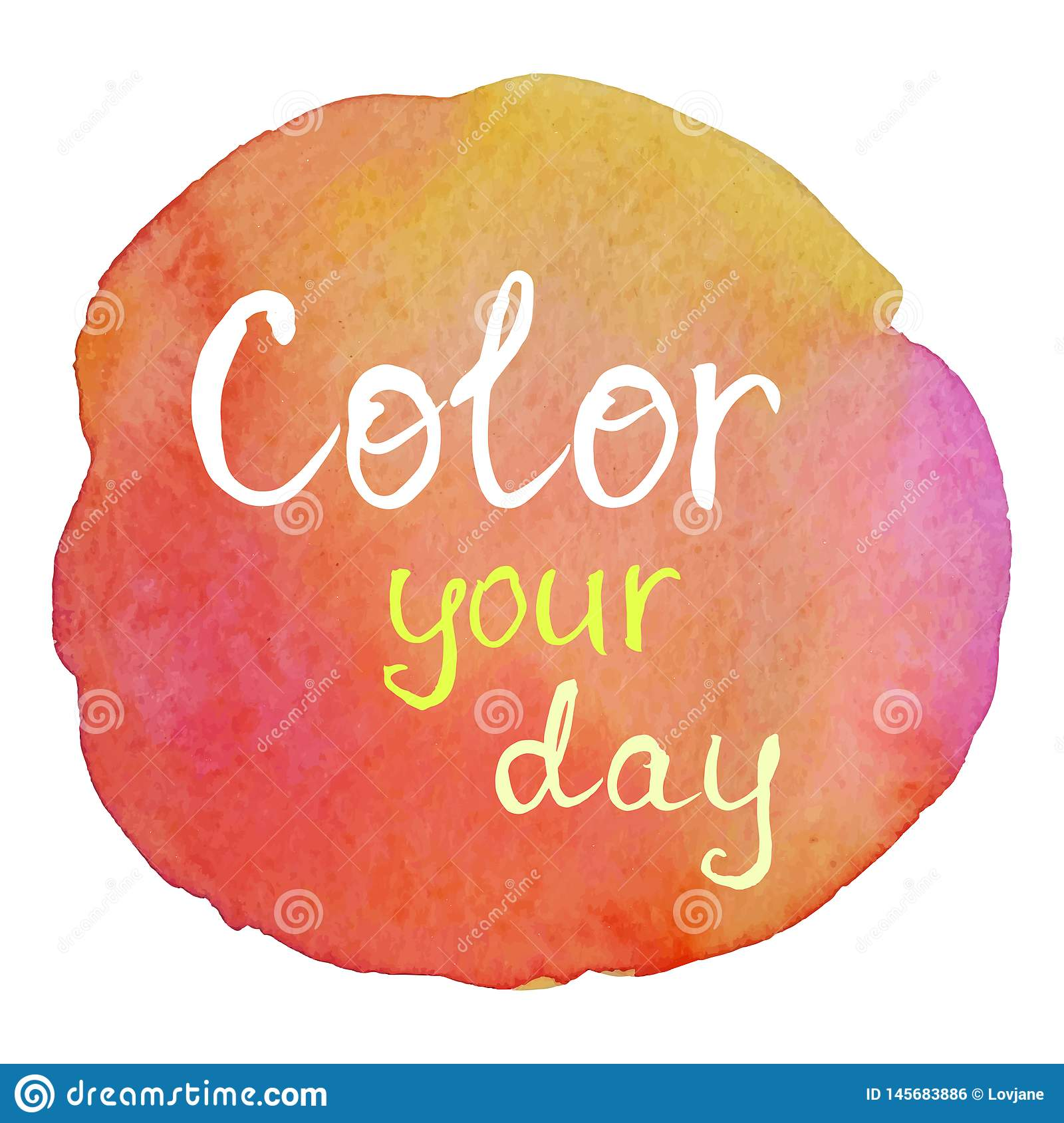 Color your day. Positive motivational slogan on colorful watercolor background