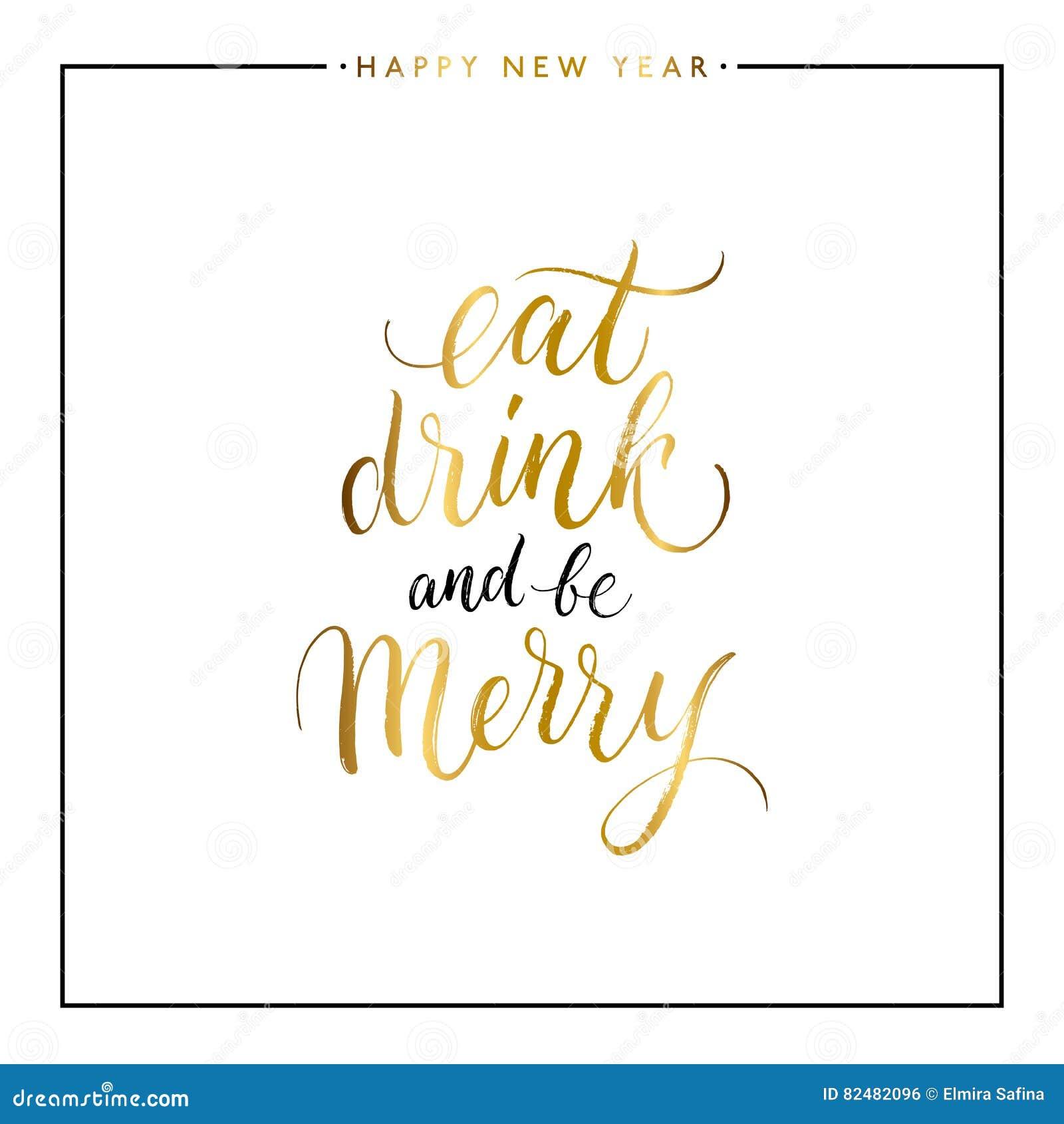 Coma, bebida e seja texto alegre do ouro