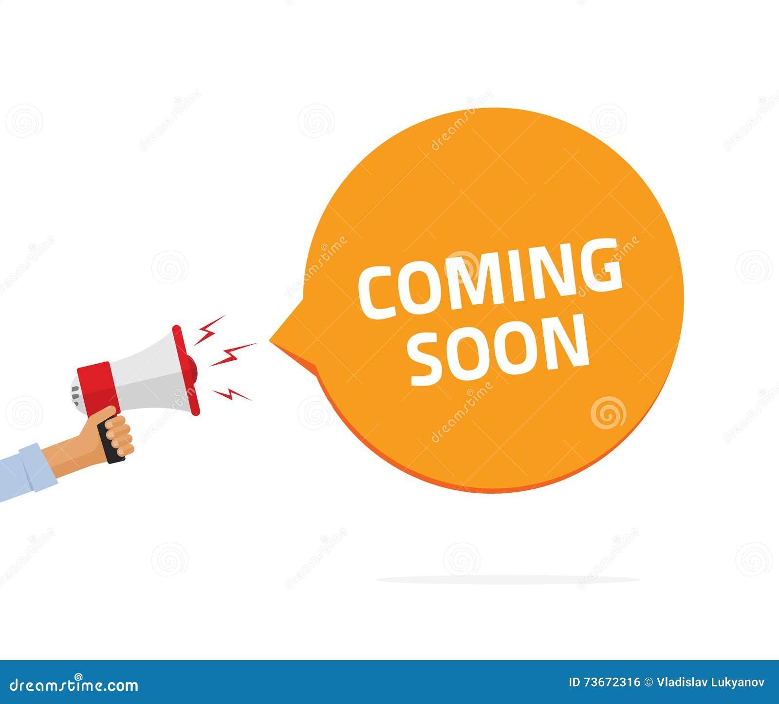 Coming soon sing vector illustration, hand holding bullhorn, babble speech