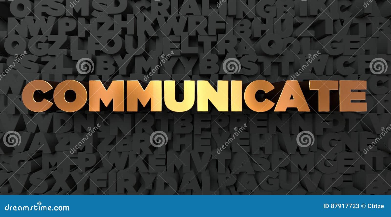 Communiquez - texte d or sur le fond noir - la photo courante gratuite de redevance rendue par 3D