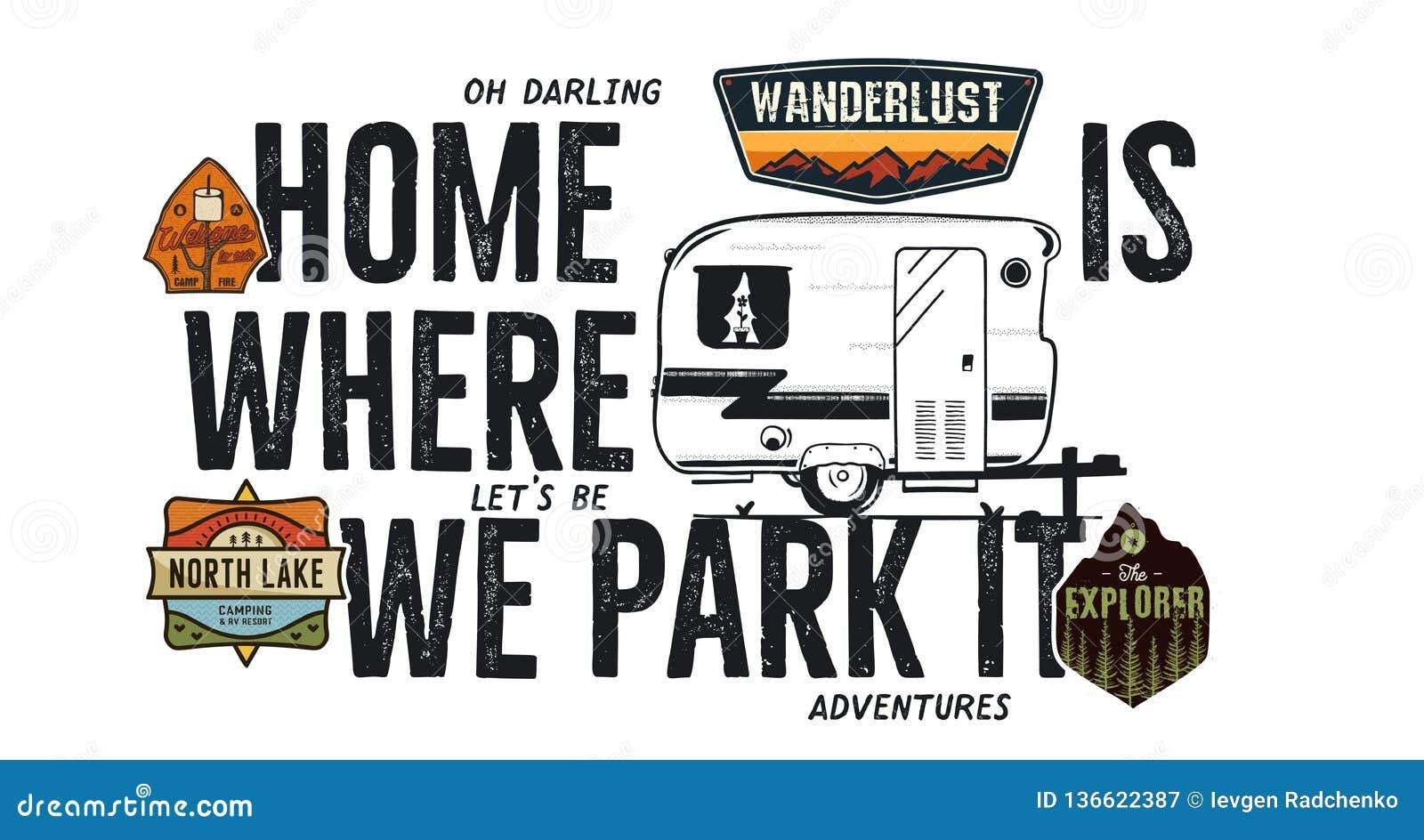 Conception campante d insigne Logo extérieur d aventure avec la citation de voyage de camp - la maison est où nous la garons Rétr
