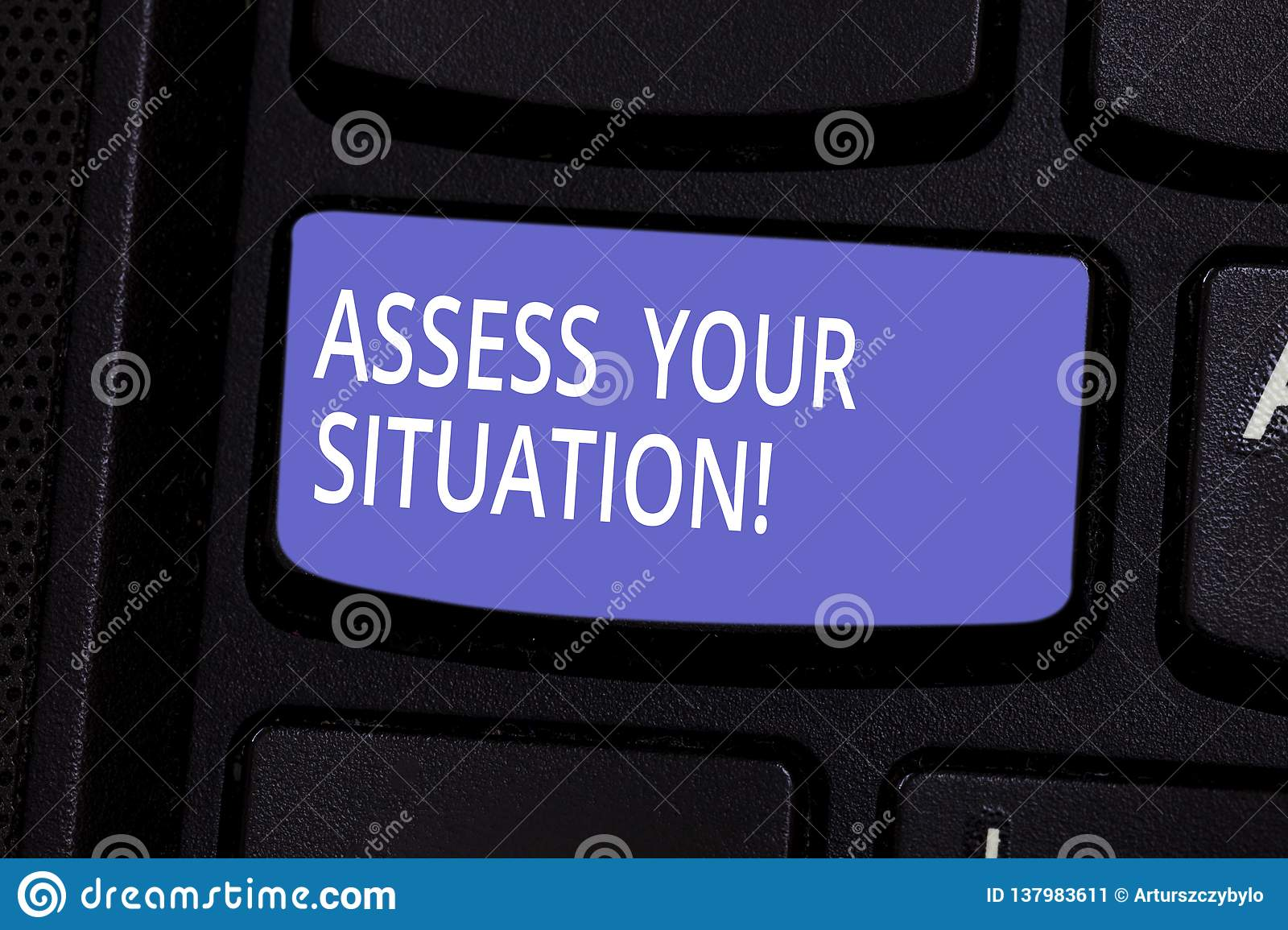 Conceptual hand writing showing Assess Your Situation. Business photo text Judging a situation after sighted all the