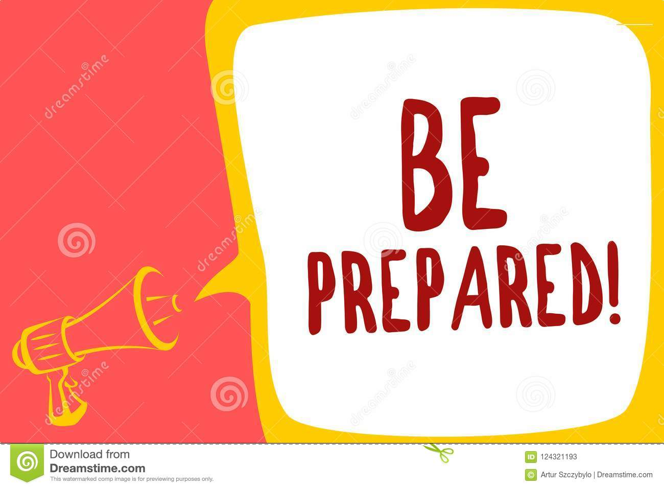Conceptual hand writing showing Be Prepared. Business photo text Getting ready for whatever will happen Plan Ahead of time Megapho