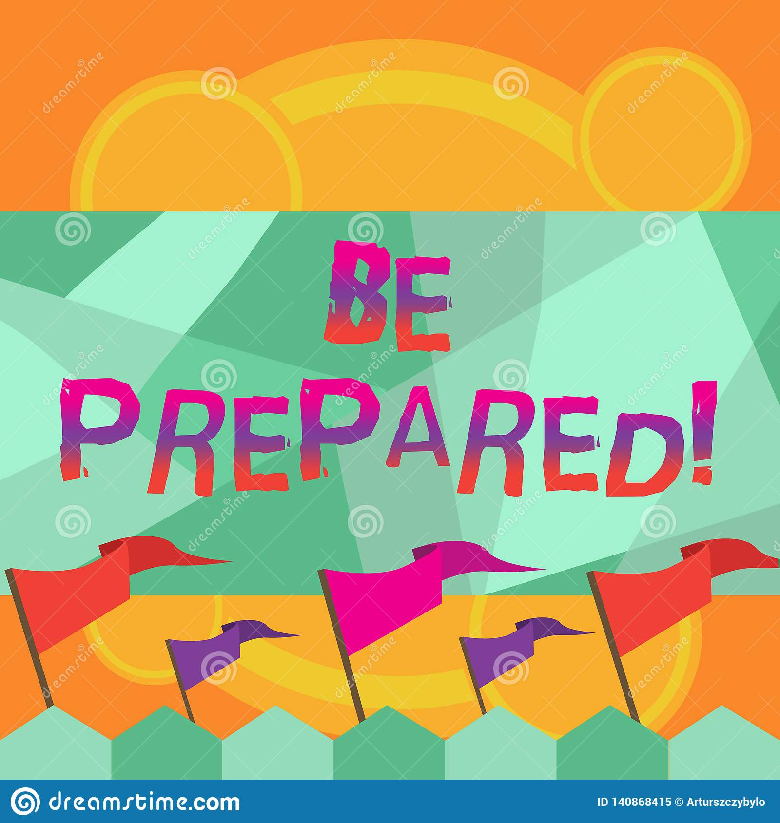 Conceptual hand writing showing Be Prepared. Business photo text Stay Ready Willing to take an opportunity Preparing