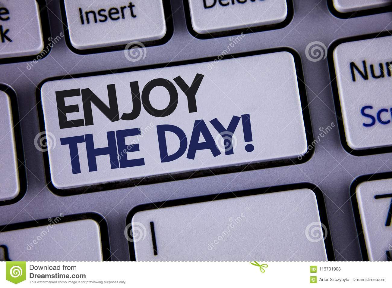 Conceptual hand writing showing Enjoy The Day Motivational Call. Business photo showcasing Enjoyment Happy Lifestyle Relaxing Time