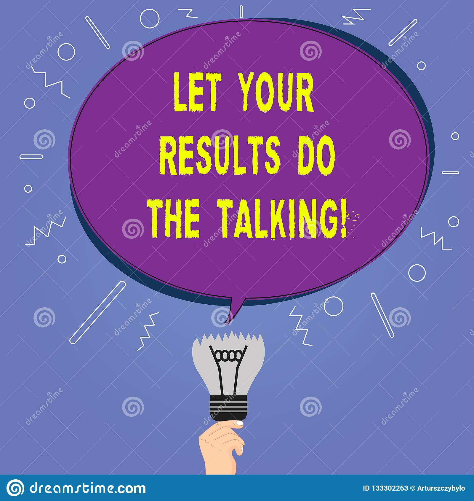 Conceptual hand writing showing Let Your Results Do The Talking. Business photo showcasing Less talking more things done