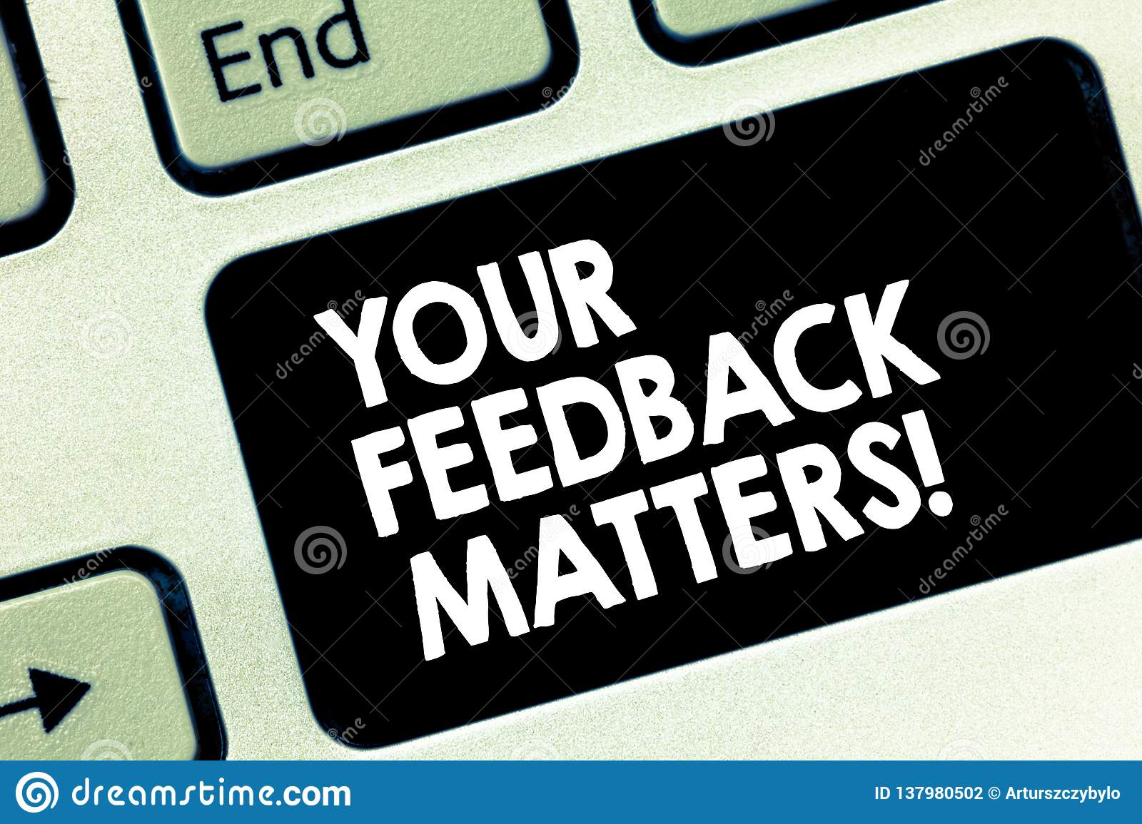 Conceptual hand writing showing Your Feedback Matters. Business photo text Need client responses to a product for