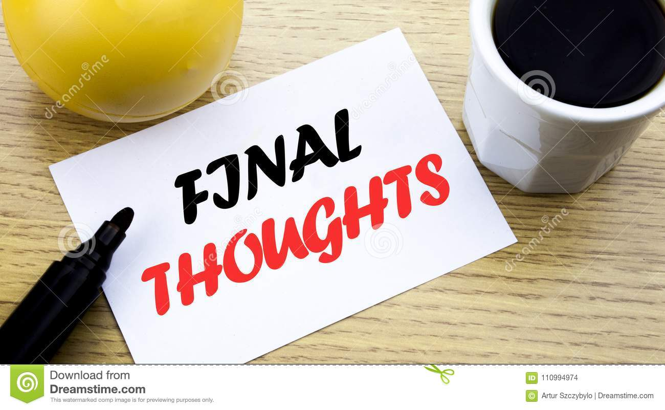 conceptual hand writing text showing final thoughts business