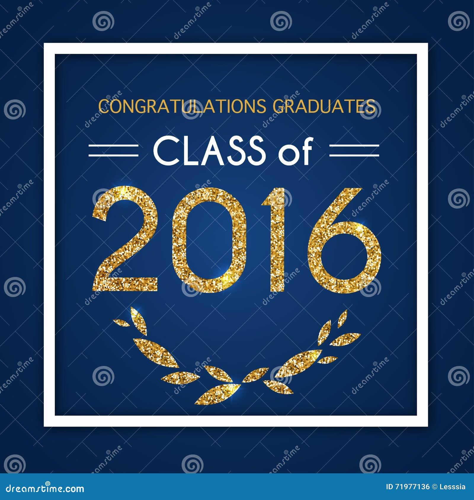 congratulations on graduation 2016 class of  graduation